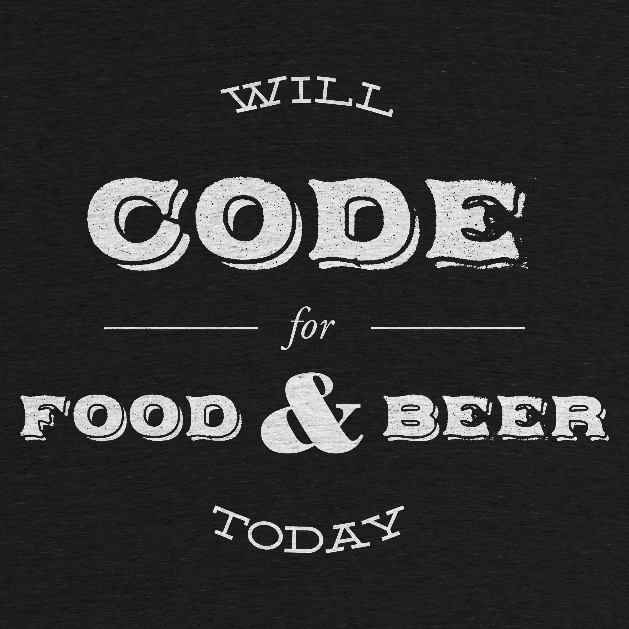 Will Code for Food & Beer