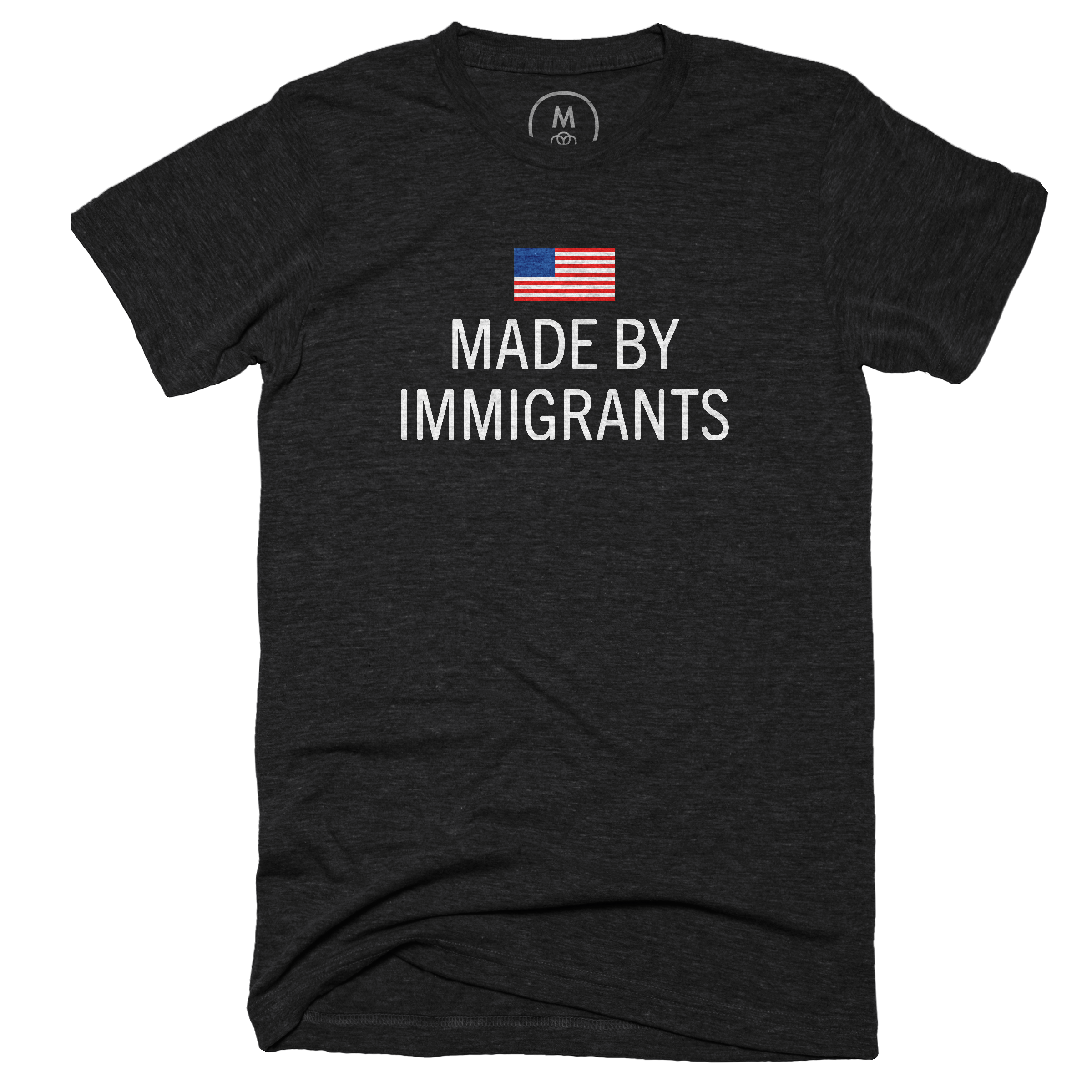 Made by immigrants.