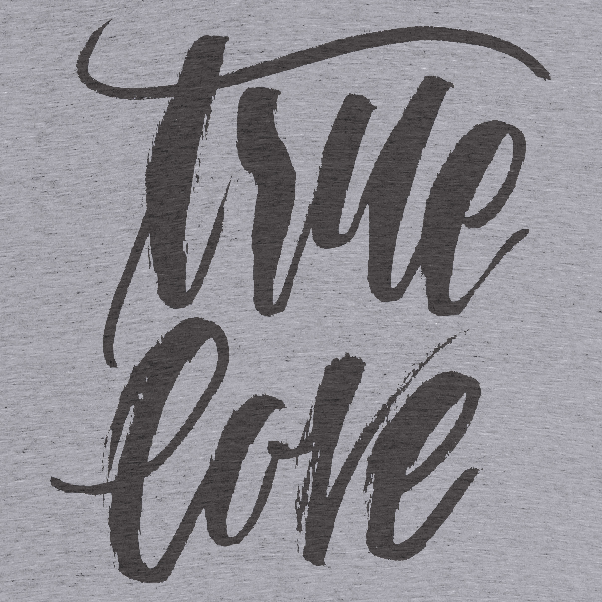 True Love Handlettered