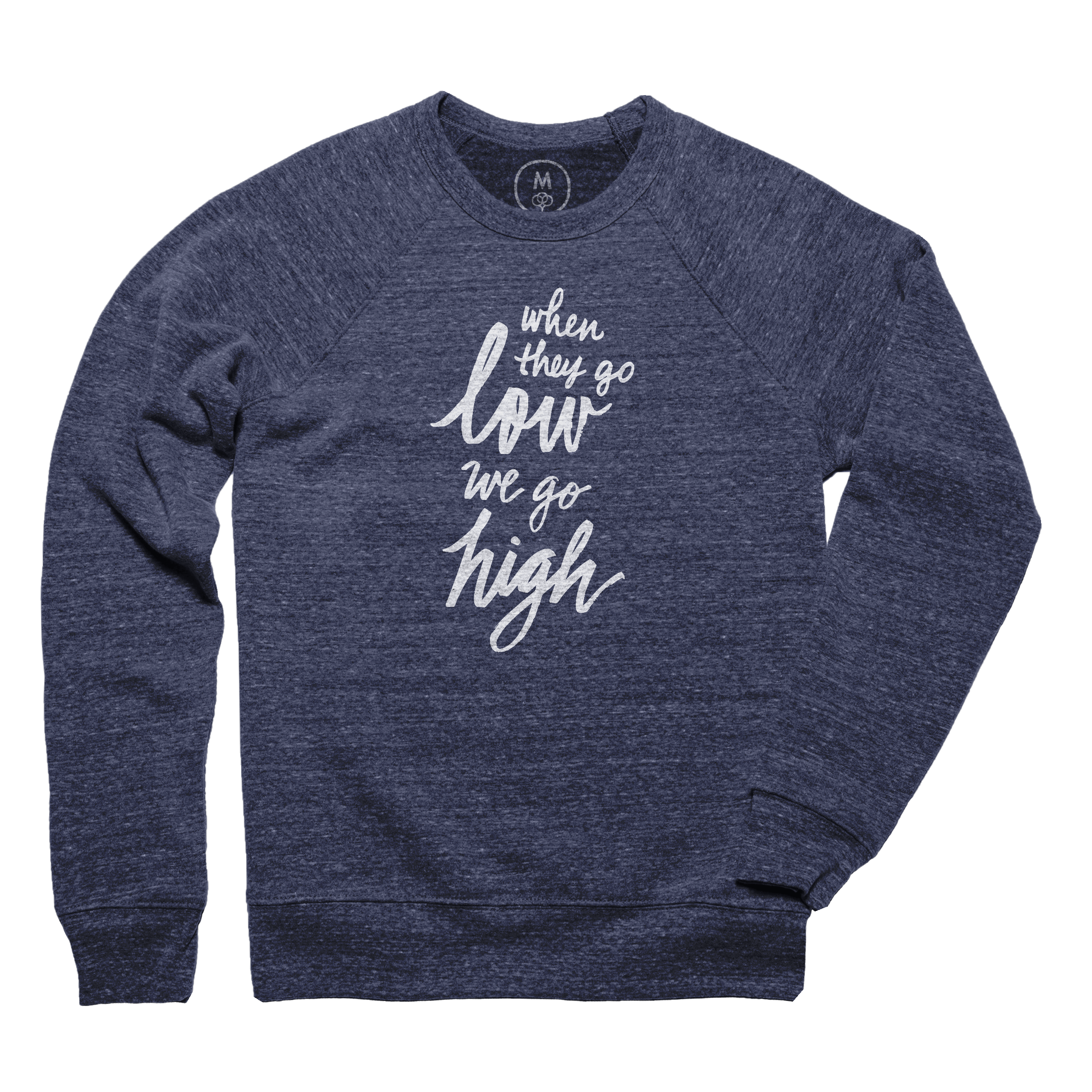 When They Go Low... Pullover Crewneck