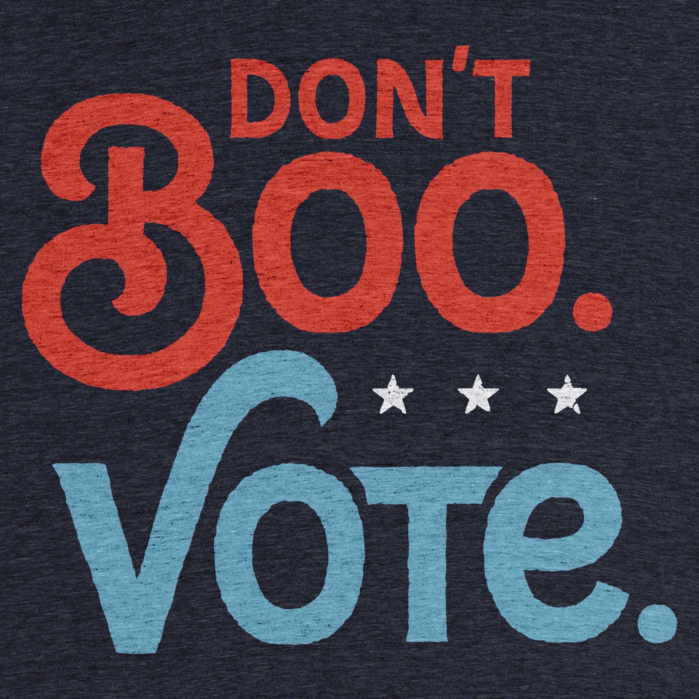 Don't Boo. Vote. Detail