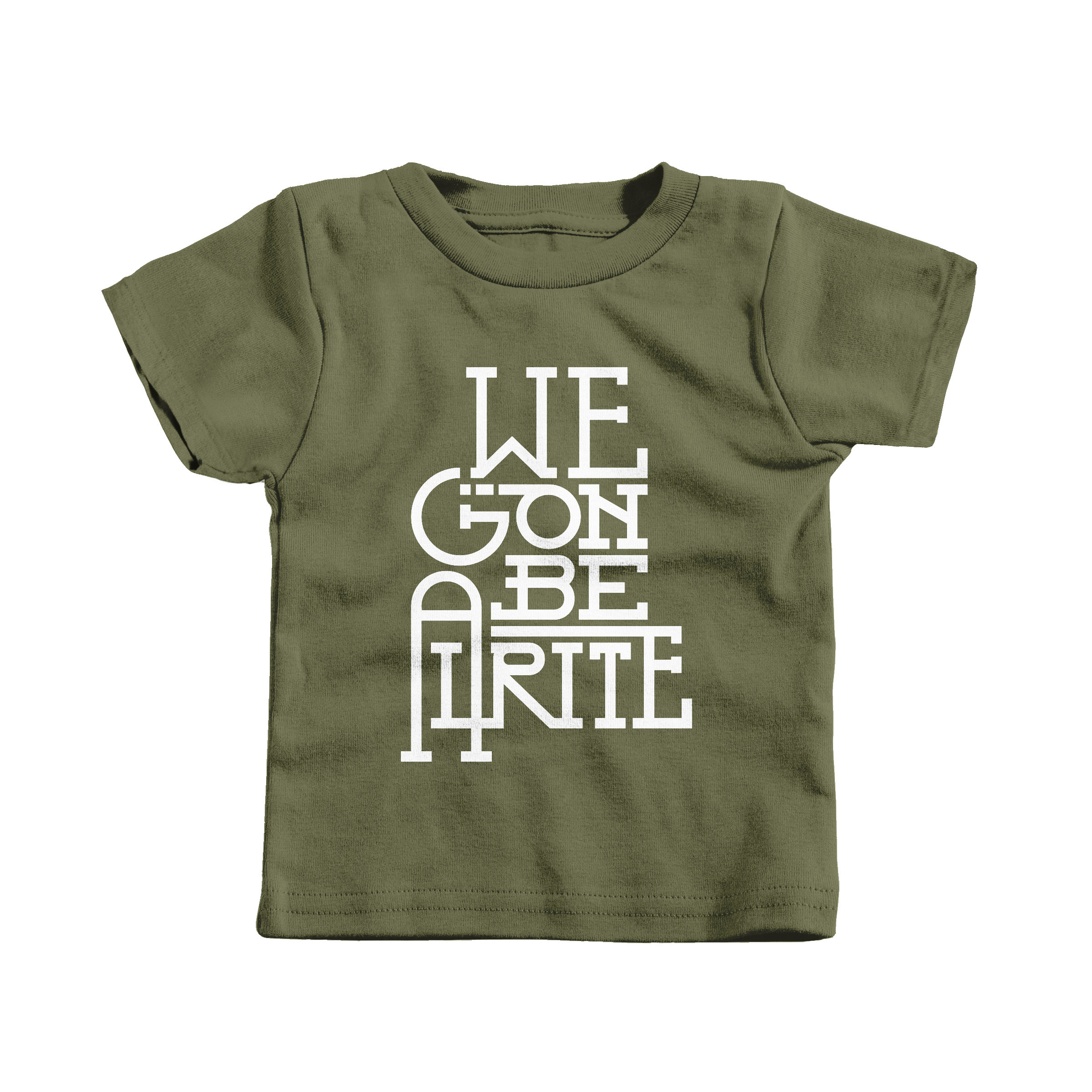 We Gon Be Alrite Military Green (T-Shirt)