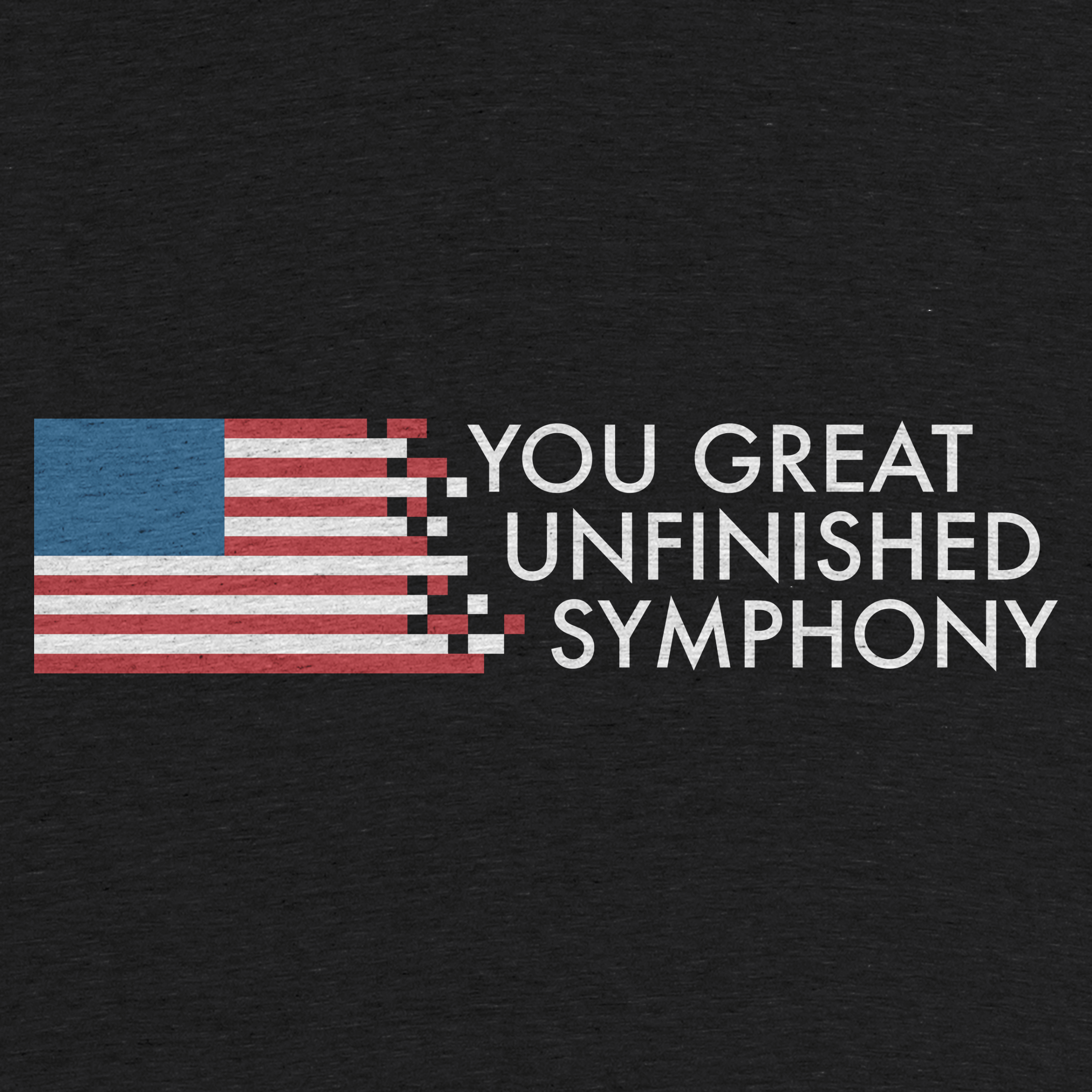 You Great Unfinished Symphony