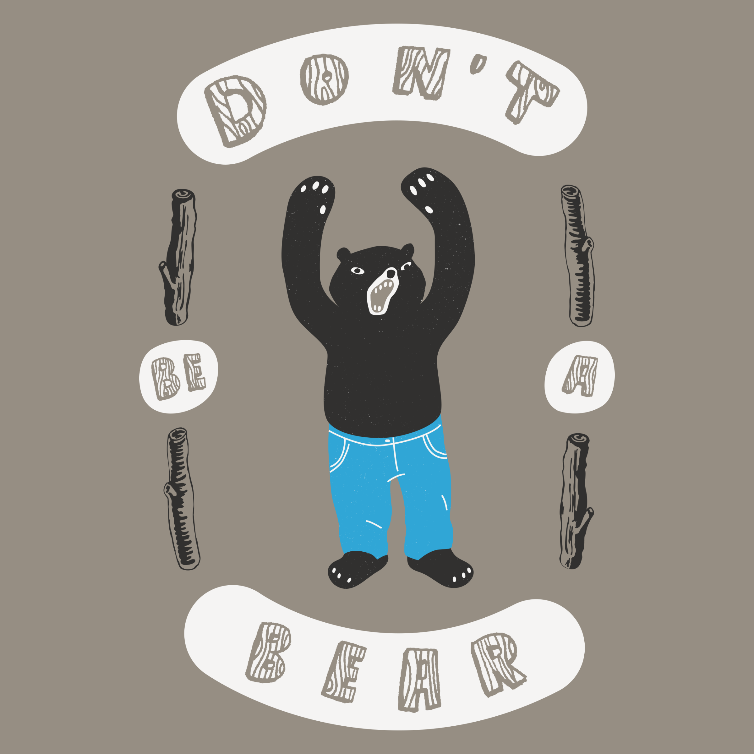 Don't Be A Bear Detail