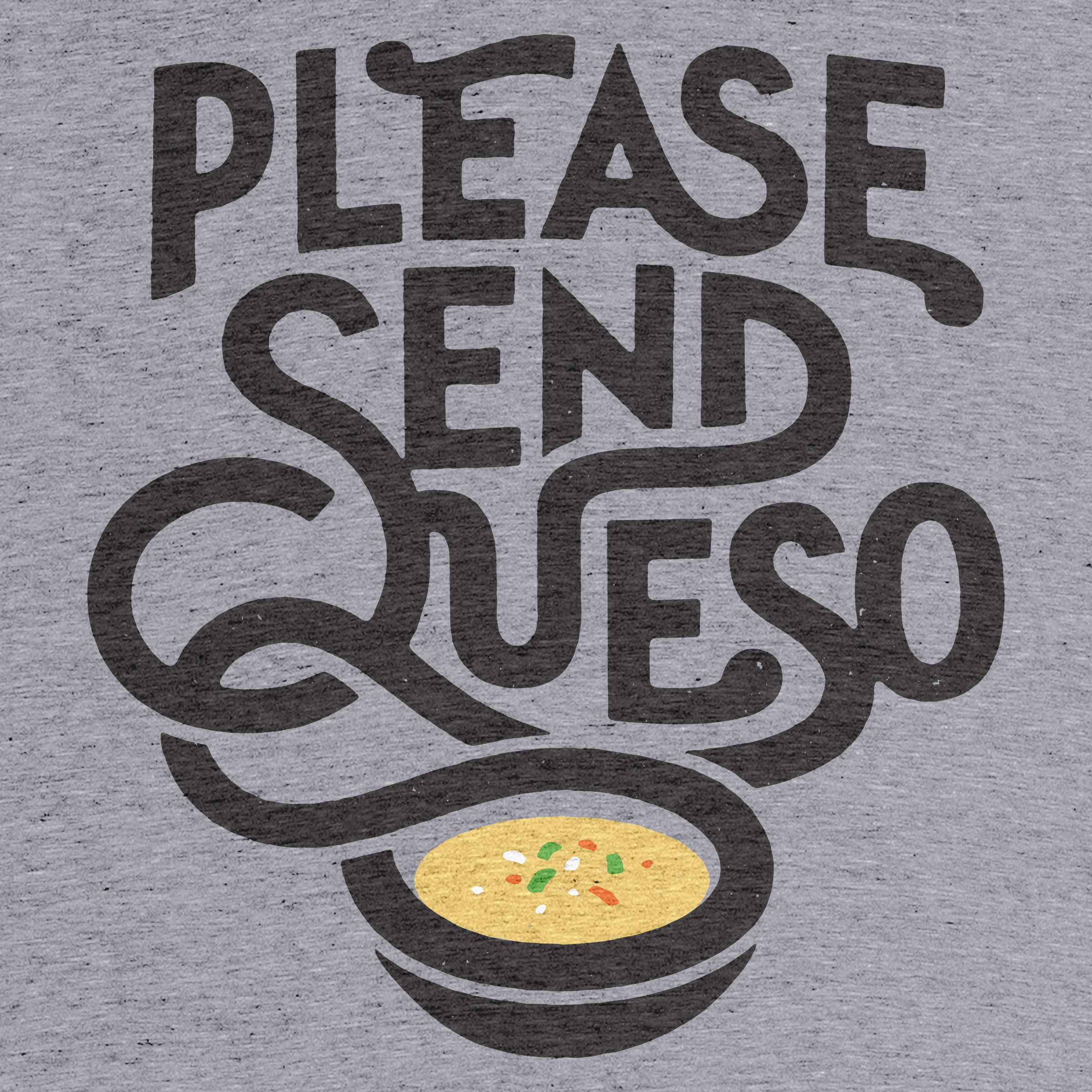 Please Send Queso