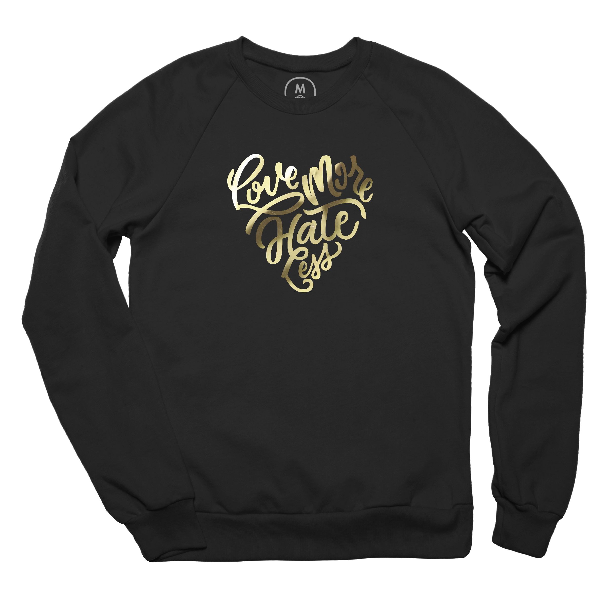 Love More Hate Less Pullover Crewneck