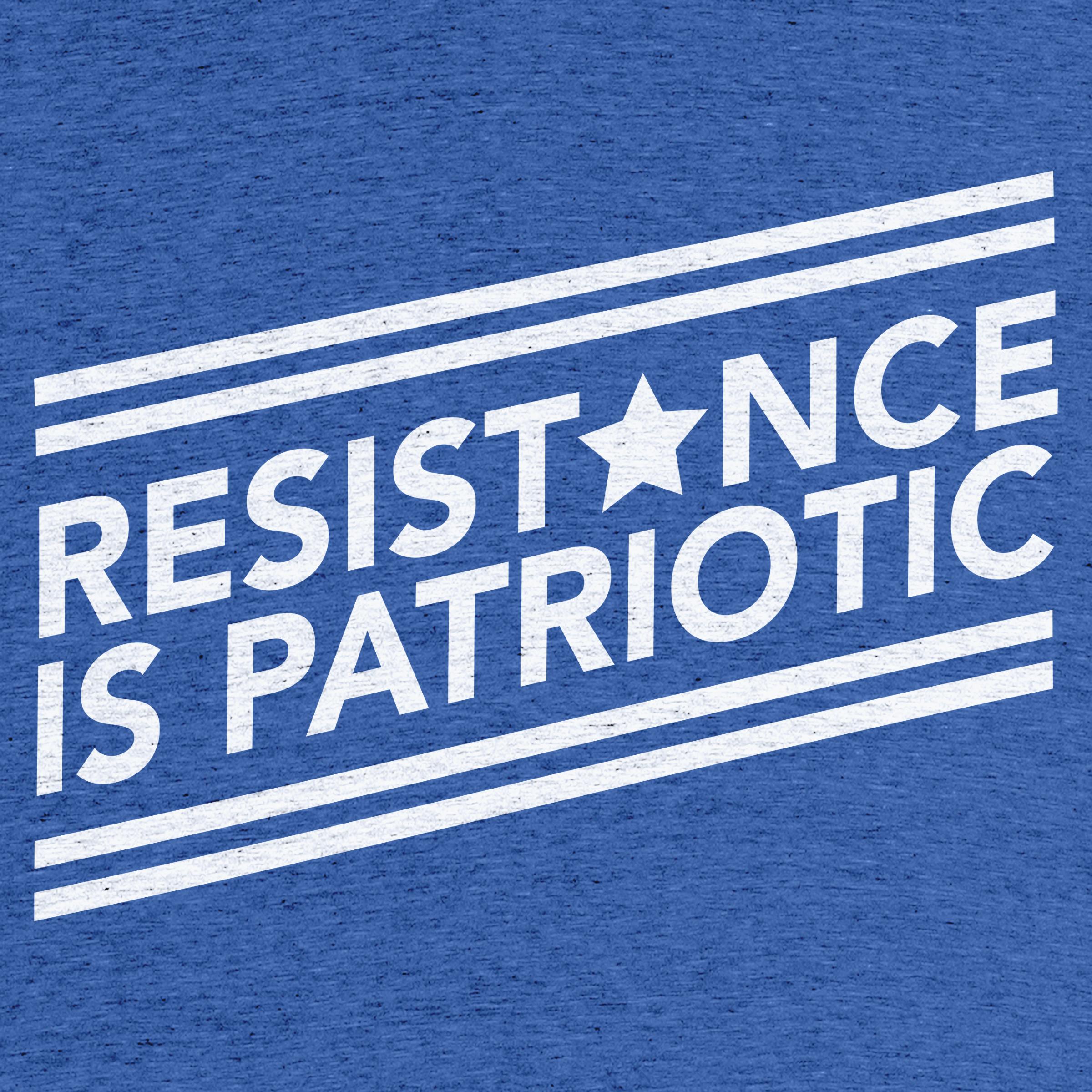 Resistance is Patriotic