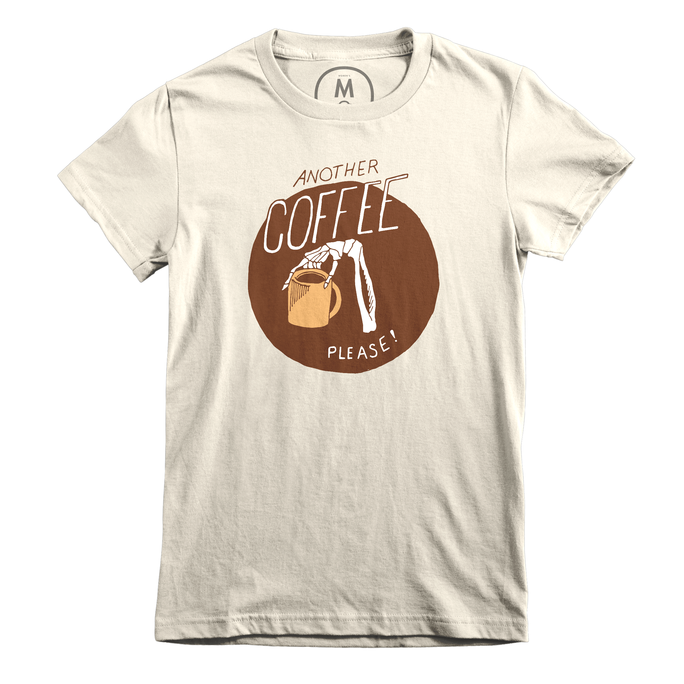 Another Coffee Please!  Ivory (Women's)