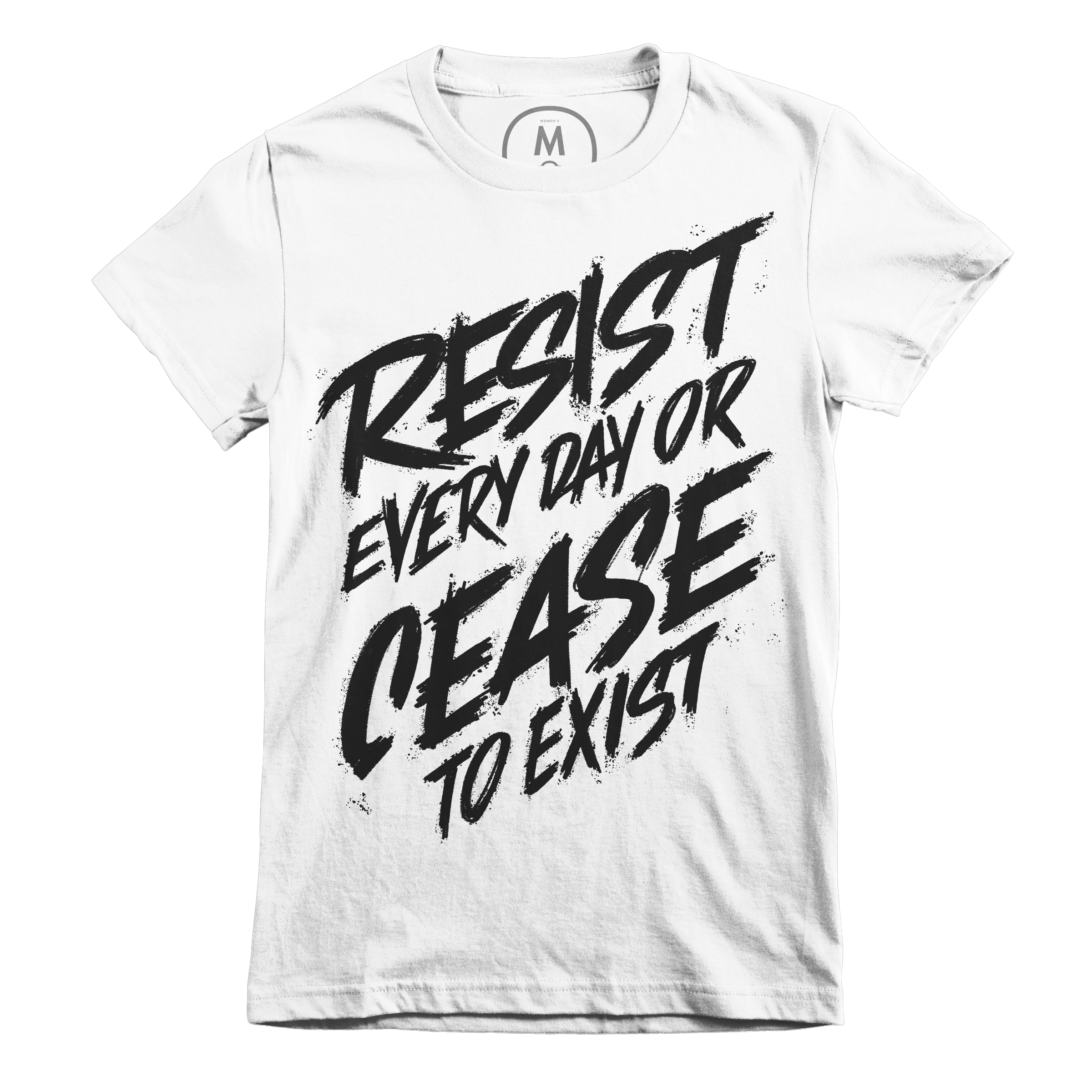 Resist Every Day or Cease to Exist White (Women's)