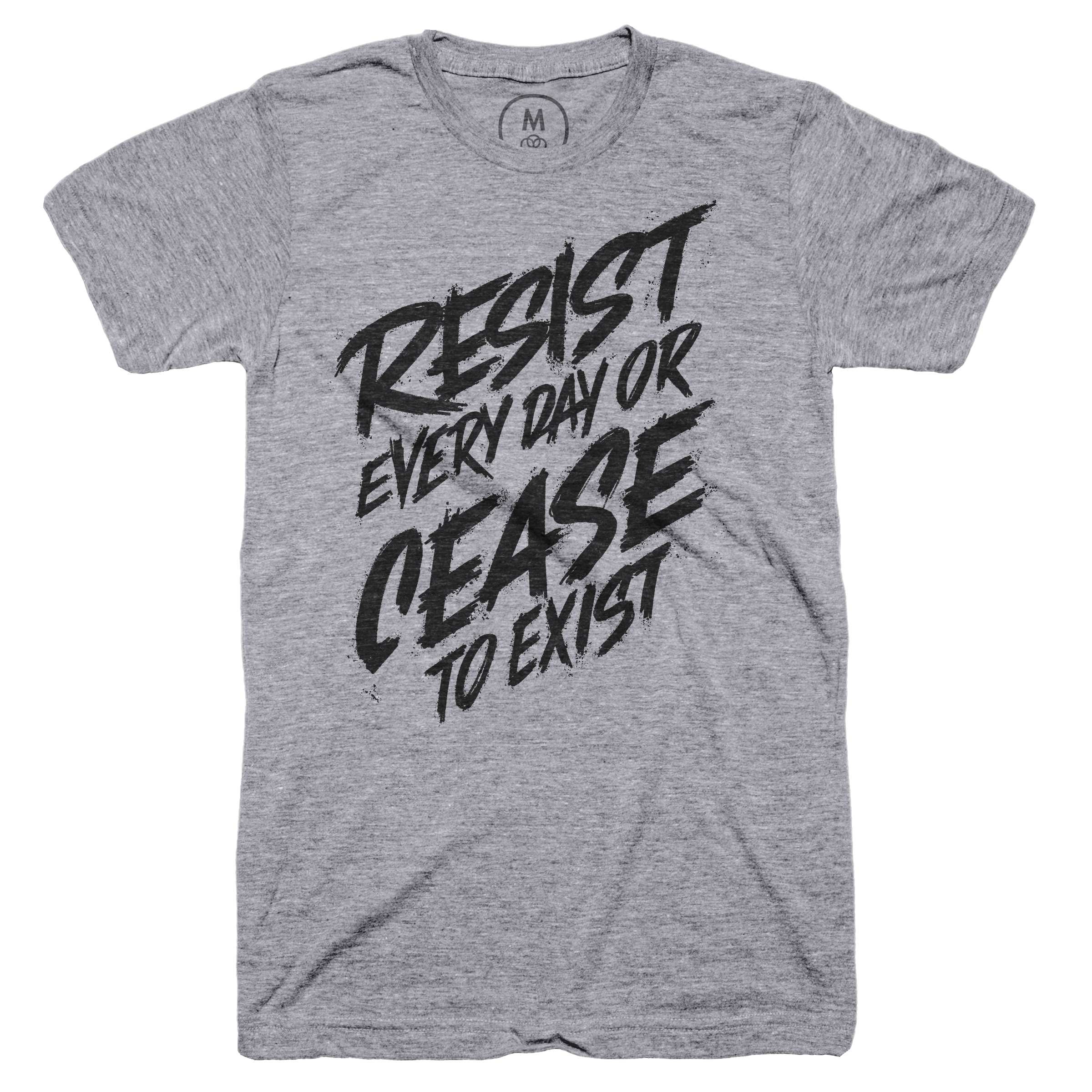 Resist Every Day or Cease to Exist