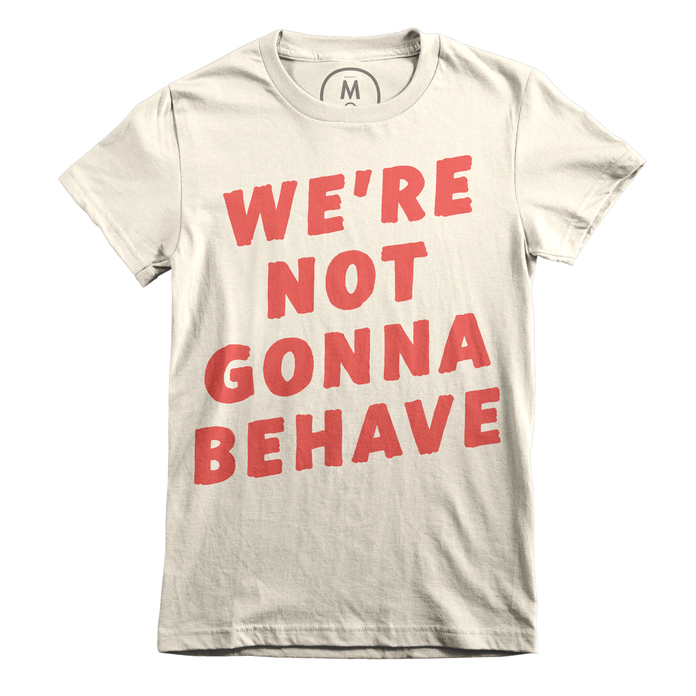 Not Gonna Behave Ivory (Women's)