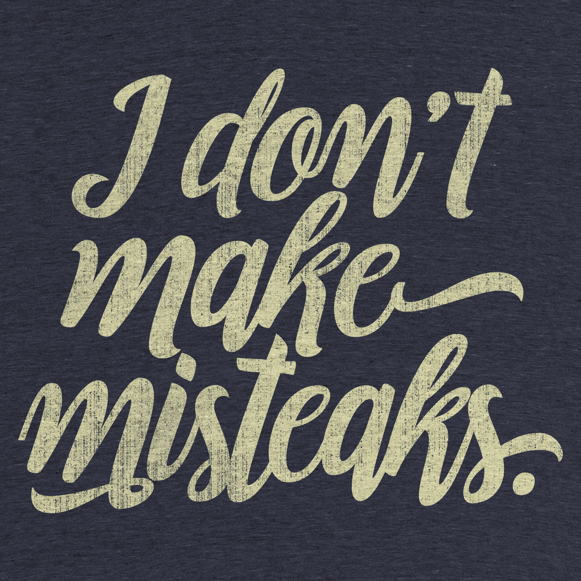 I Don't Make Misteaks.