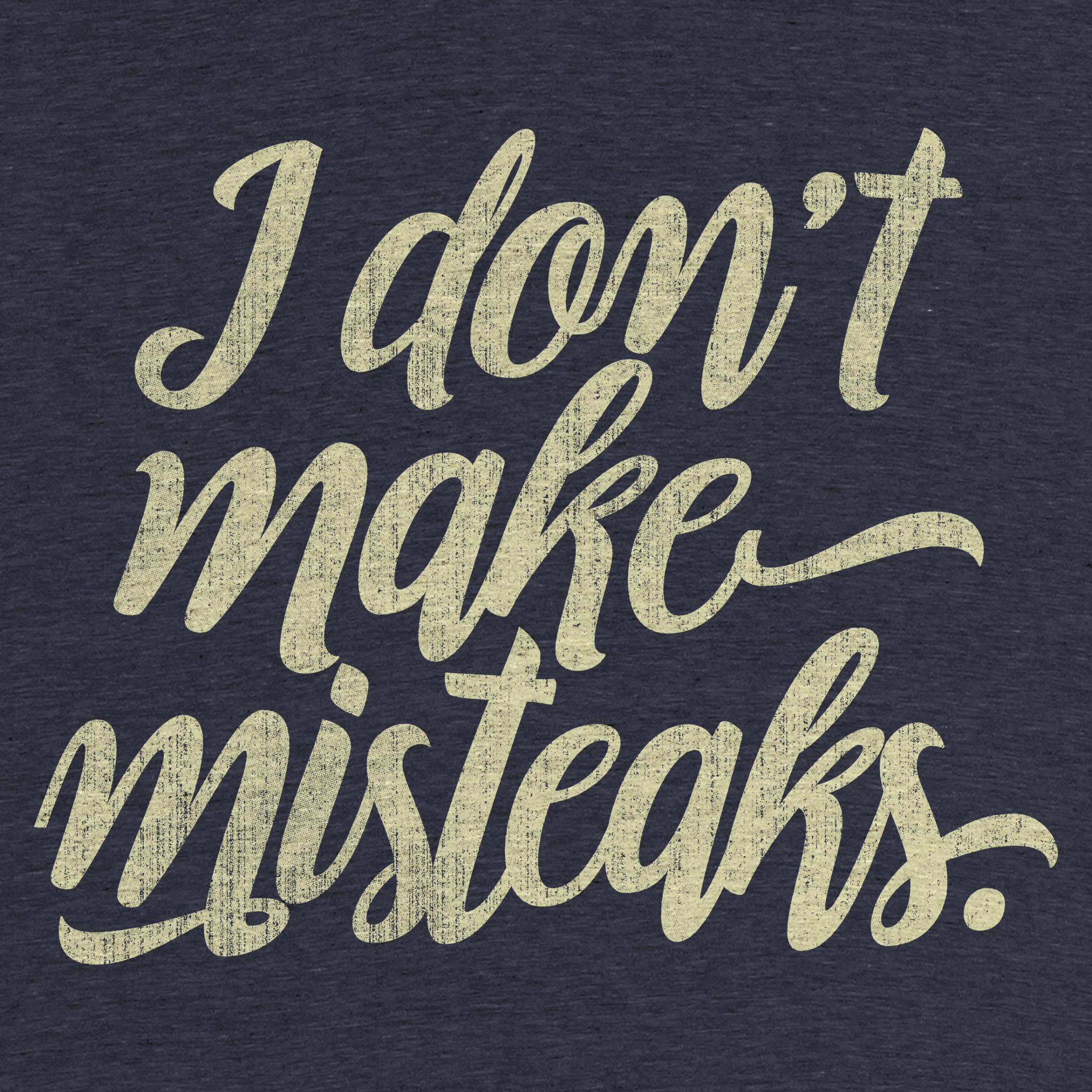 I Don't Make Misteaks. Detail