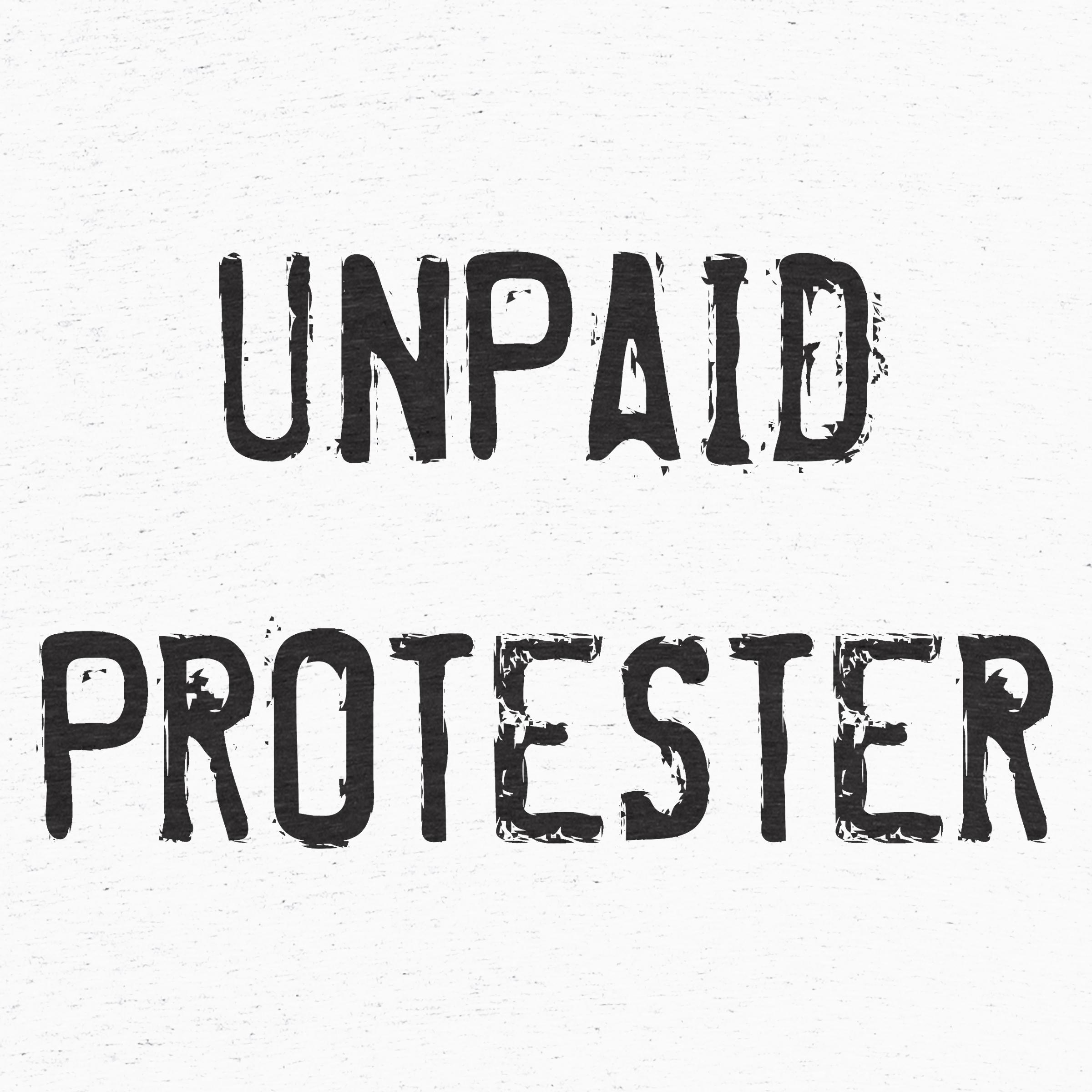 Unpaid Protester
