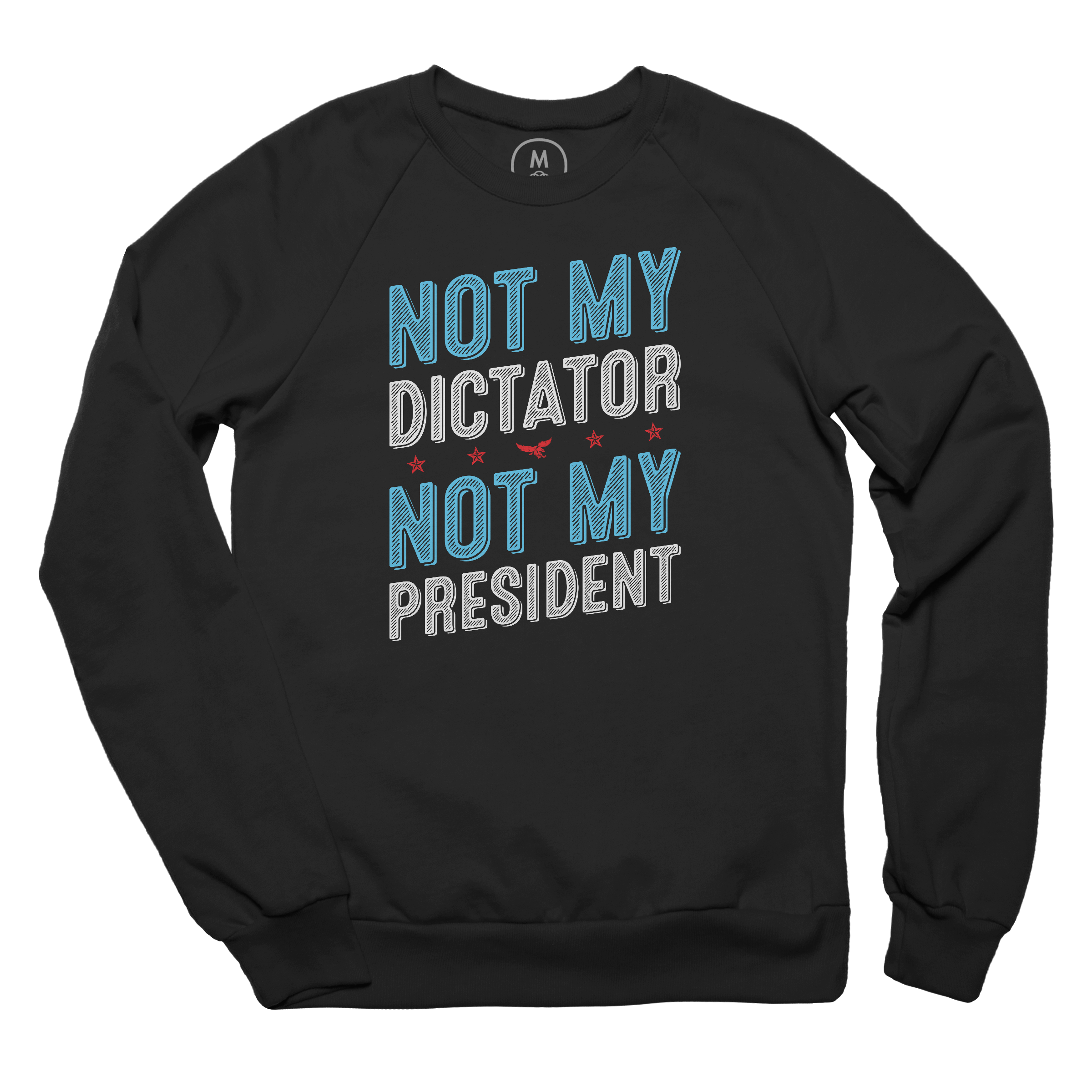Not My Dictator Pullover Crewneck