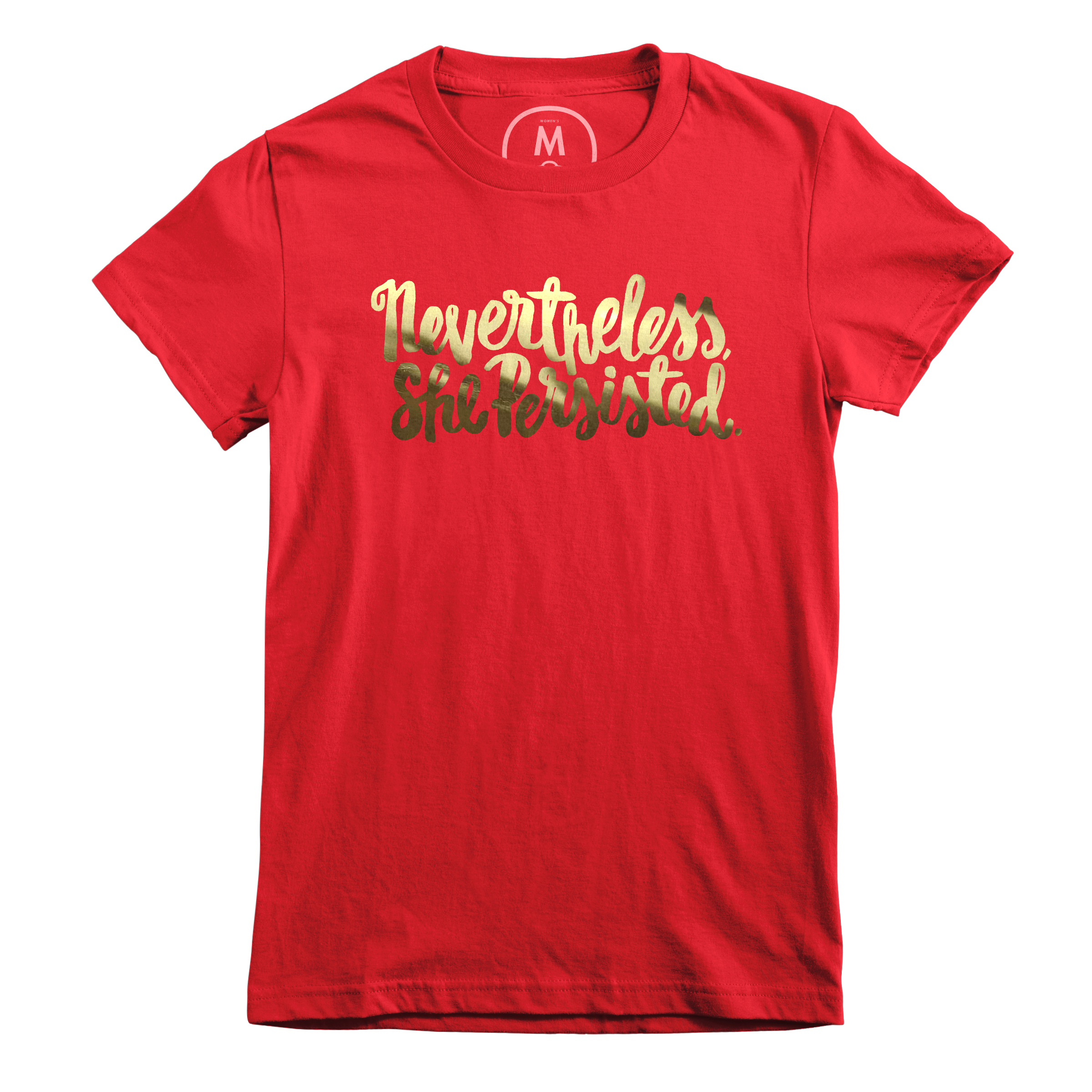 Nevertheless, She Persisted. Red (Women's)