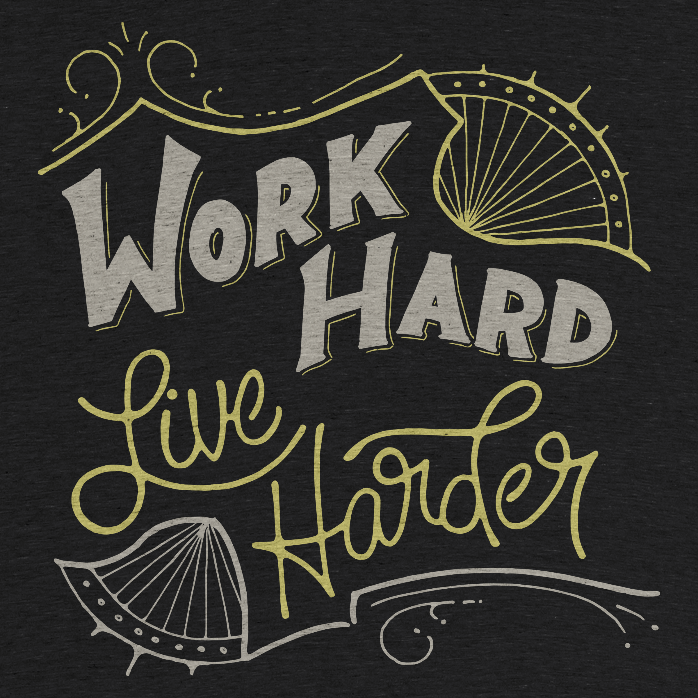 Work Hard, Live Harder!