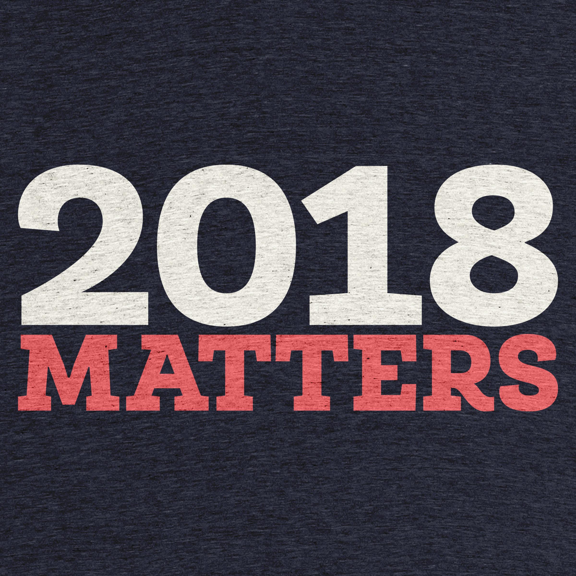 2018 Matters