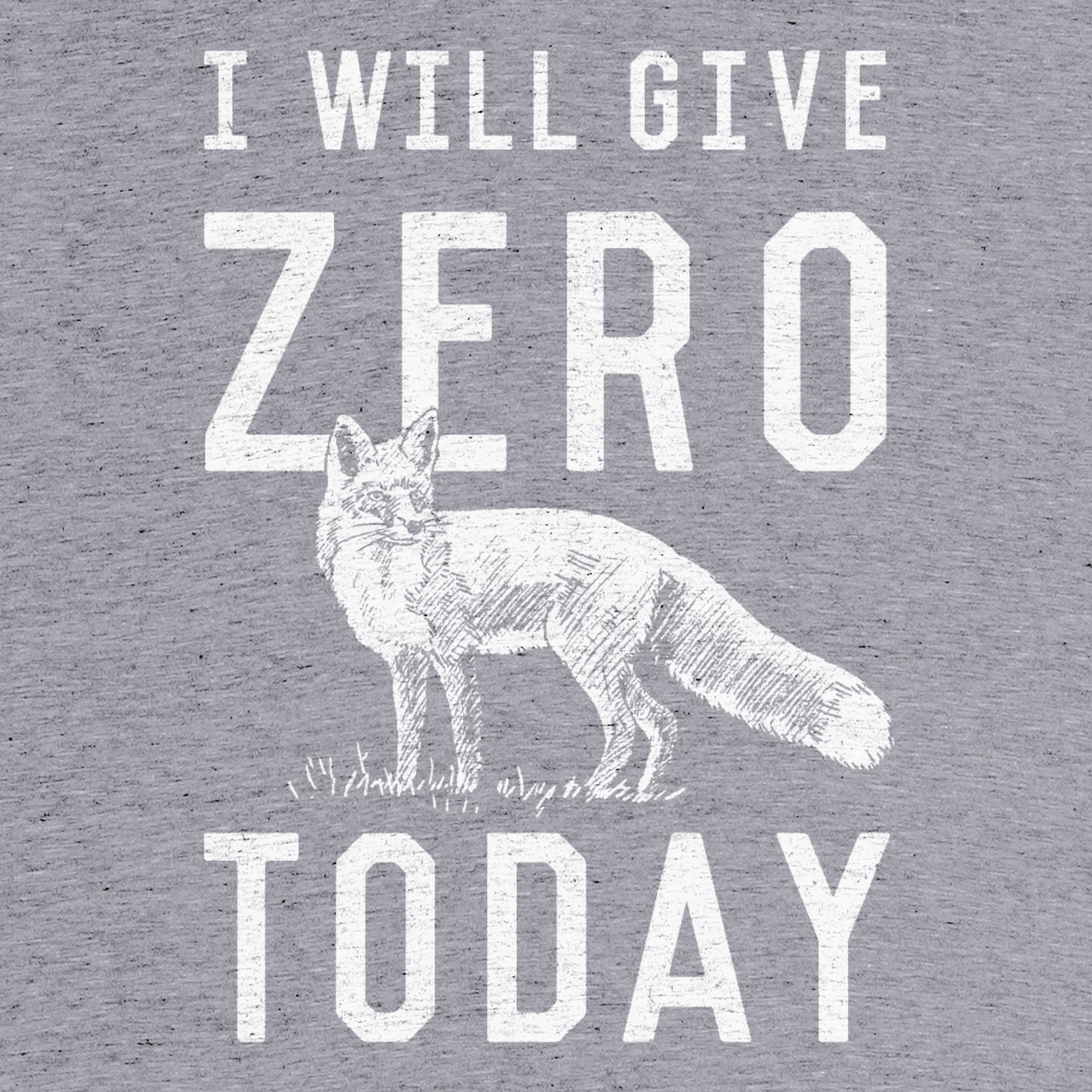 I Will Give Zero Fox Today