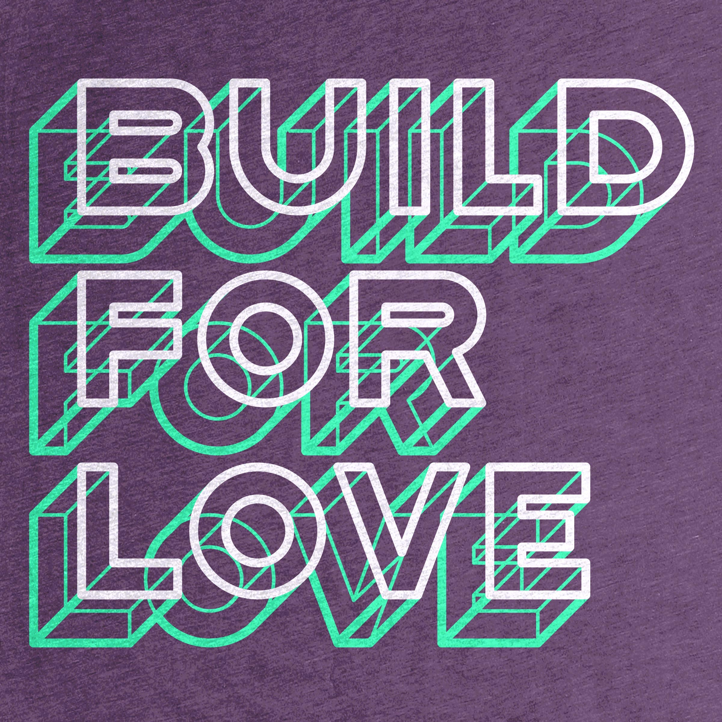 Build for Love Detail