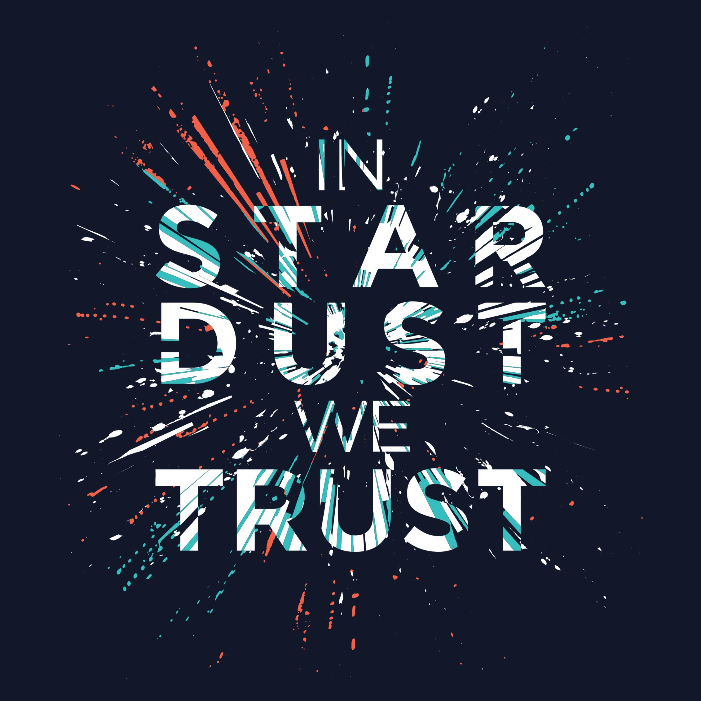 In Stardust We Trust Detail