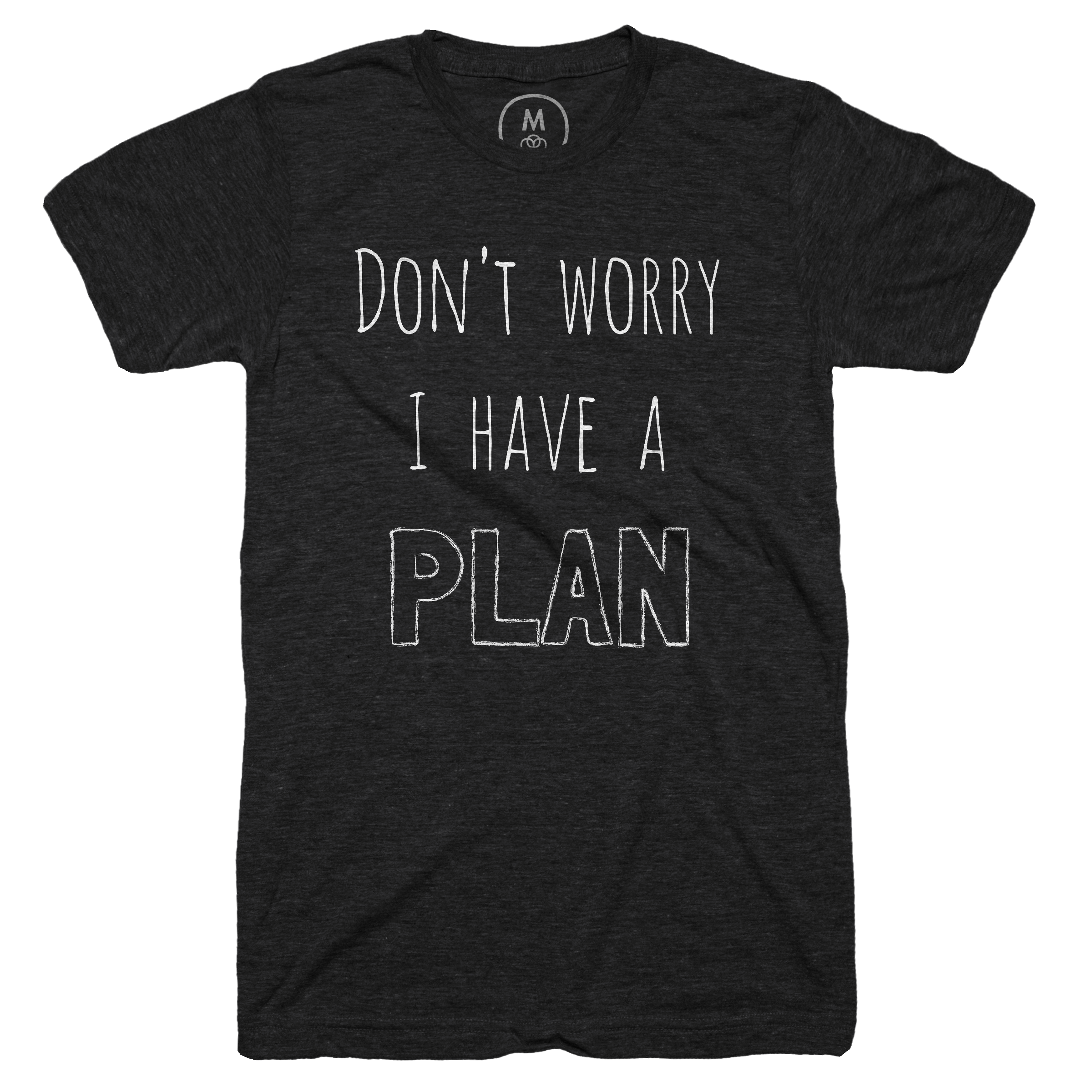 I Have a Plan