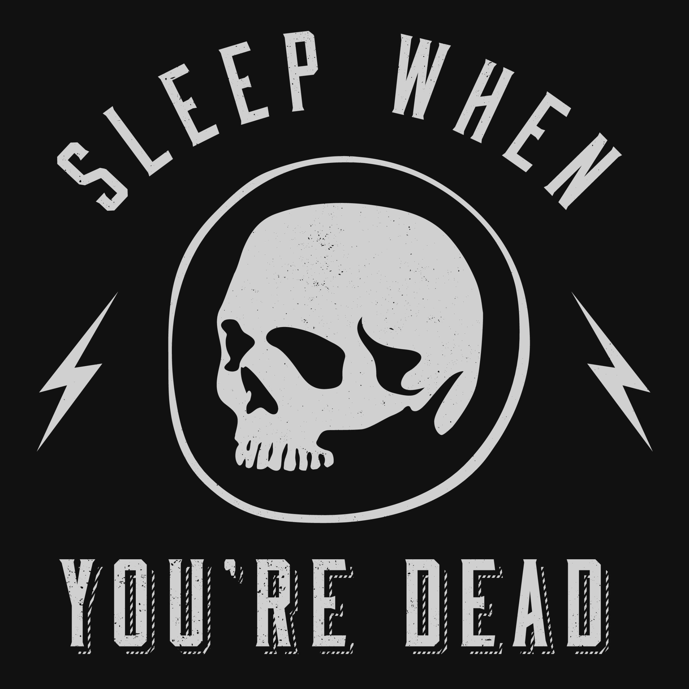 Sleep When You're Dead Detail