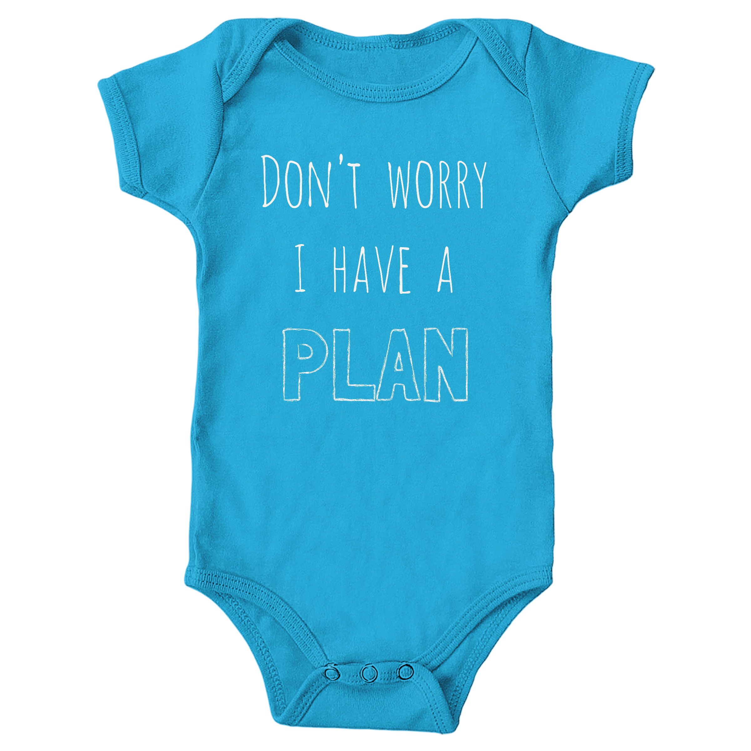 I Have a Plan Turquoise (Onesie)