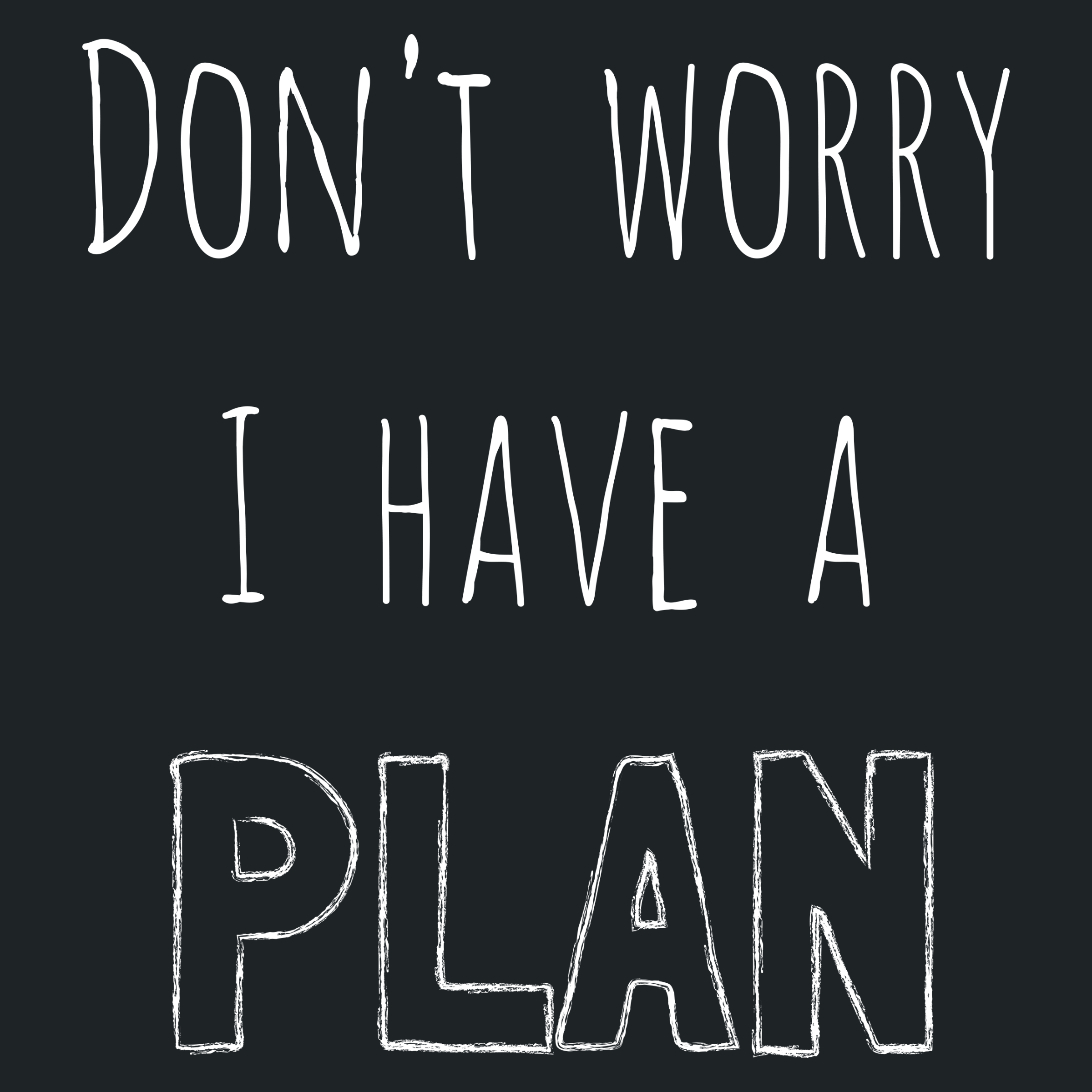 I Have a Plan Detail