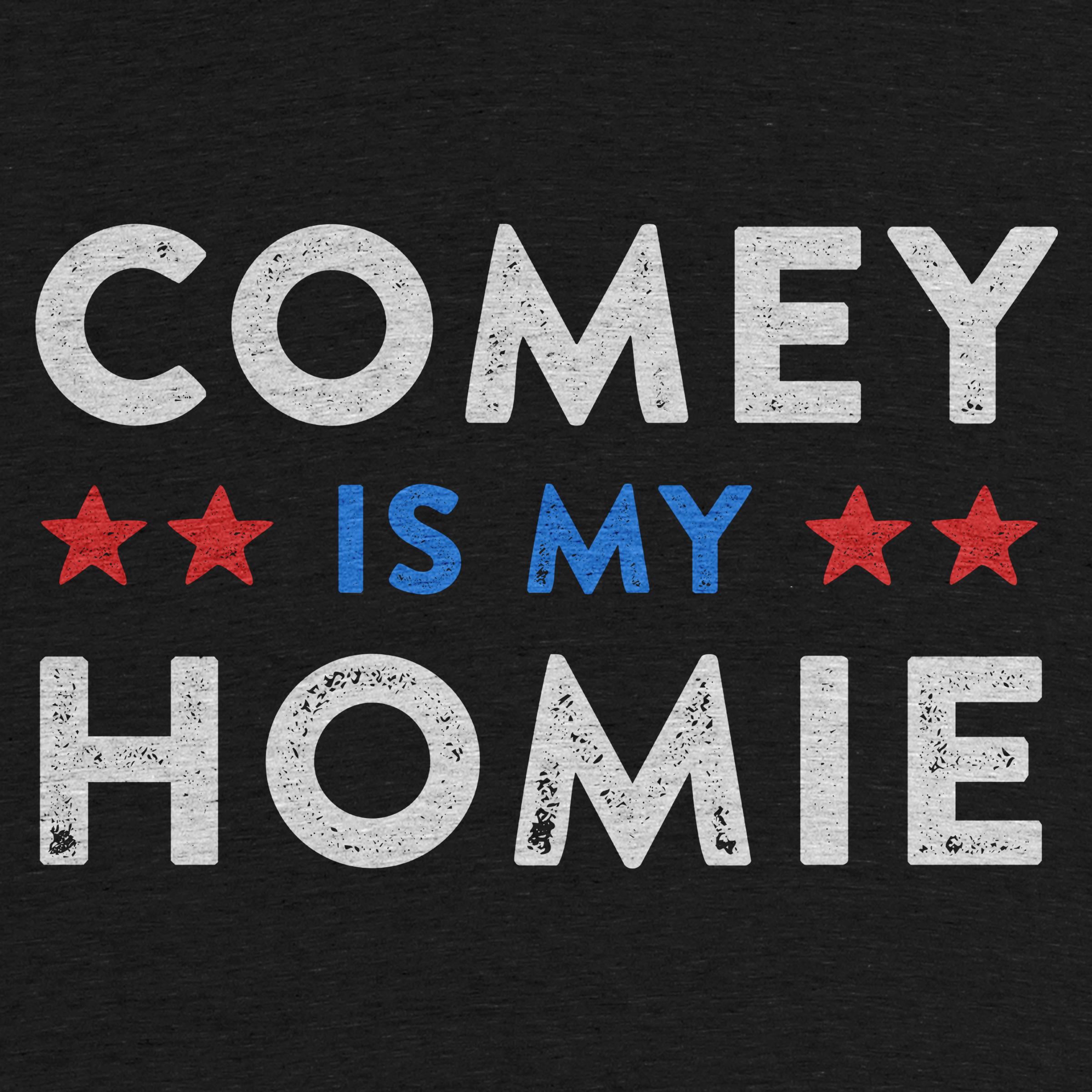 Comey is my Homie