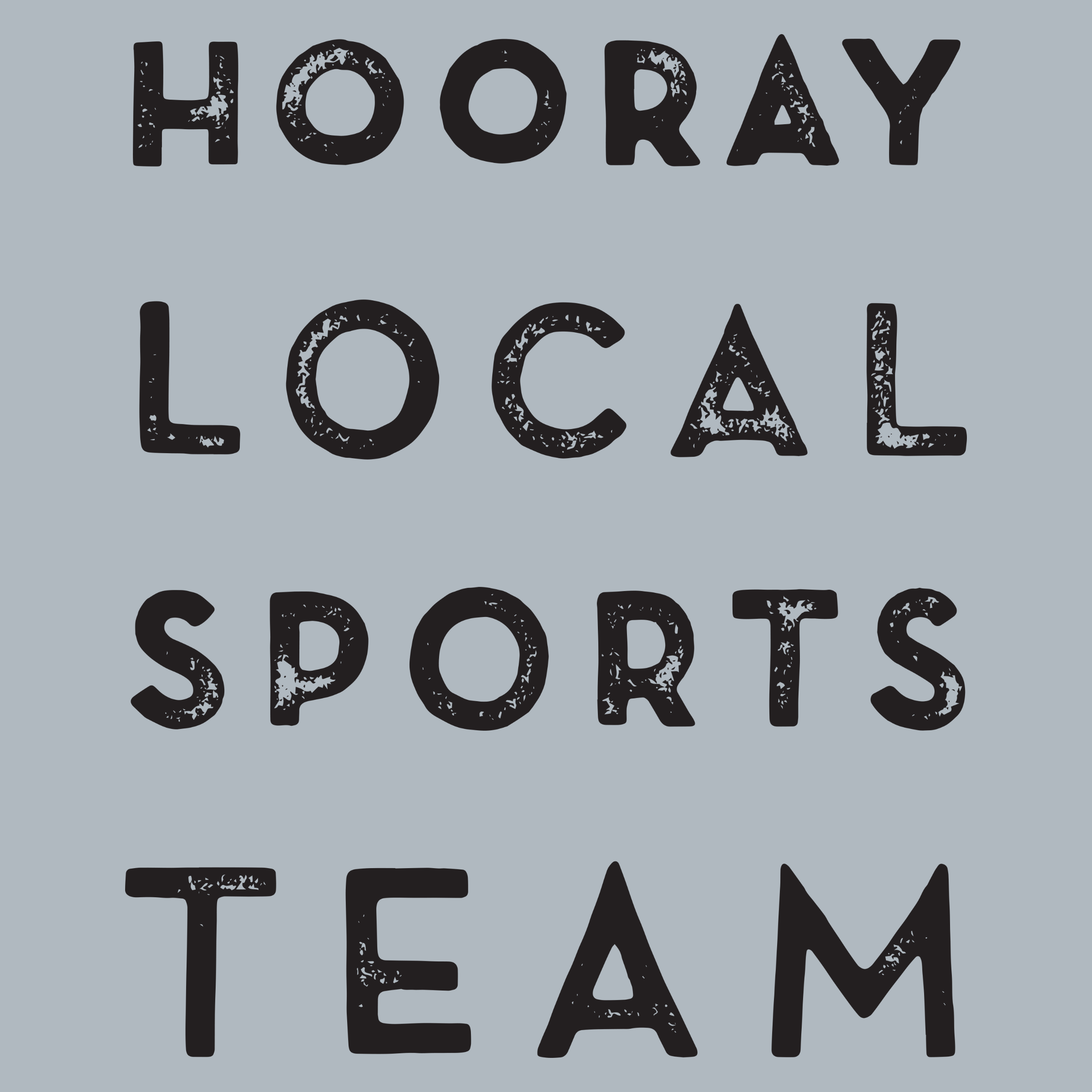 Hooray Local Sports Team
