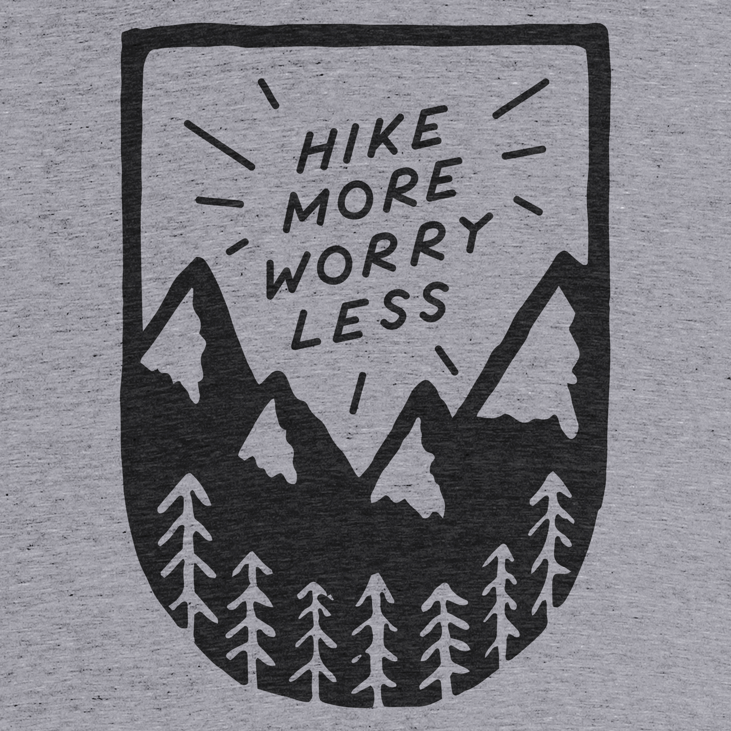 Hike More Worry Less Detail