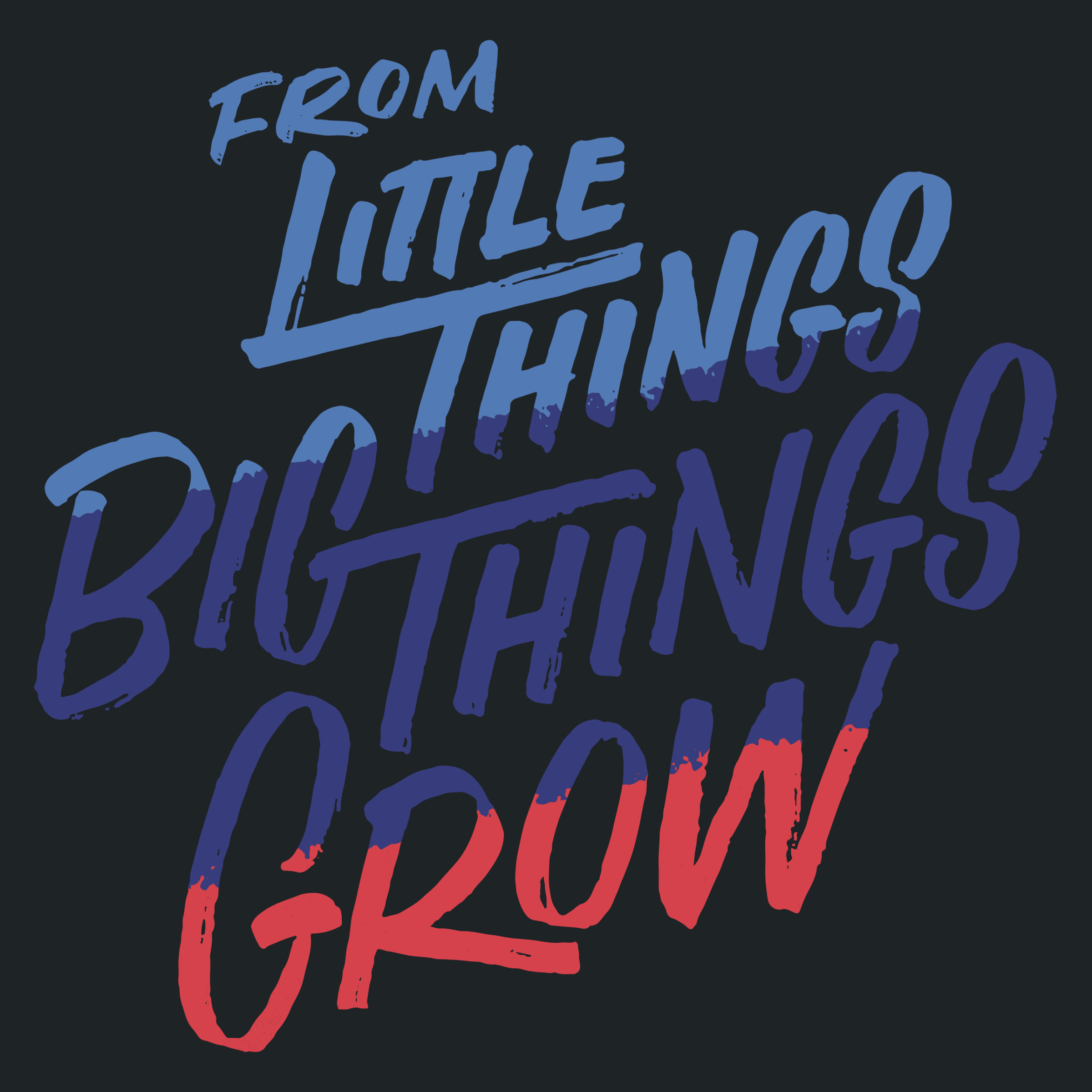 From Little Things Big Things Grow Detail