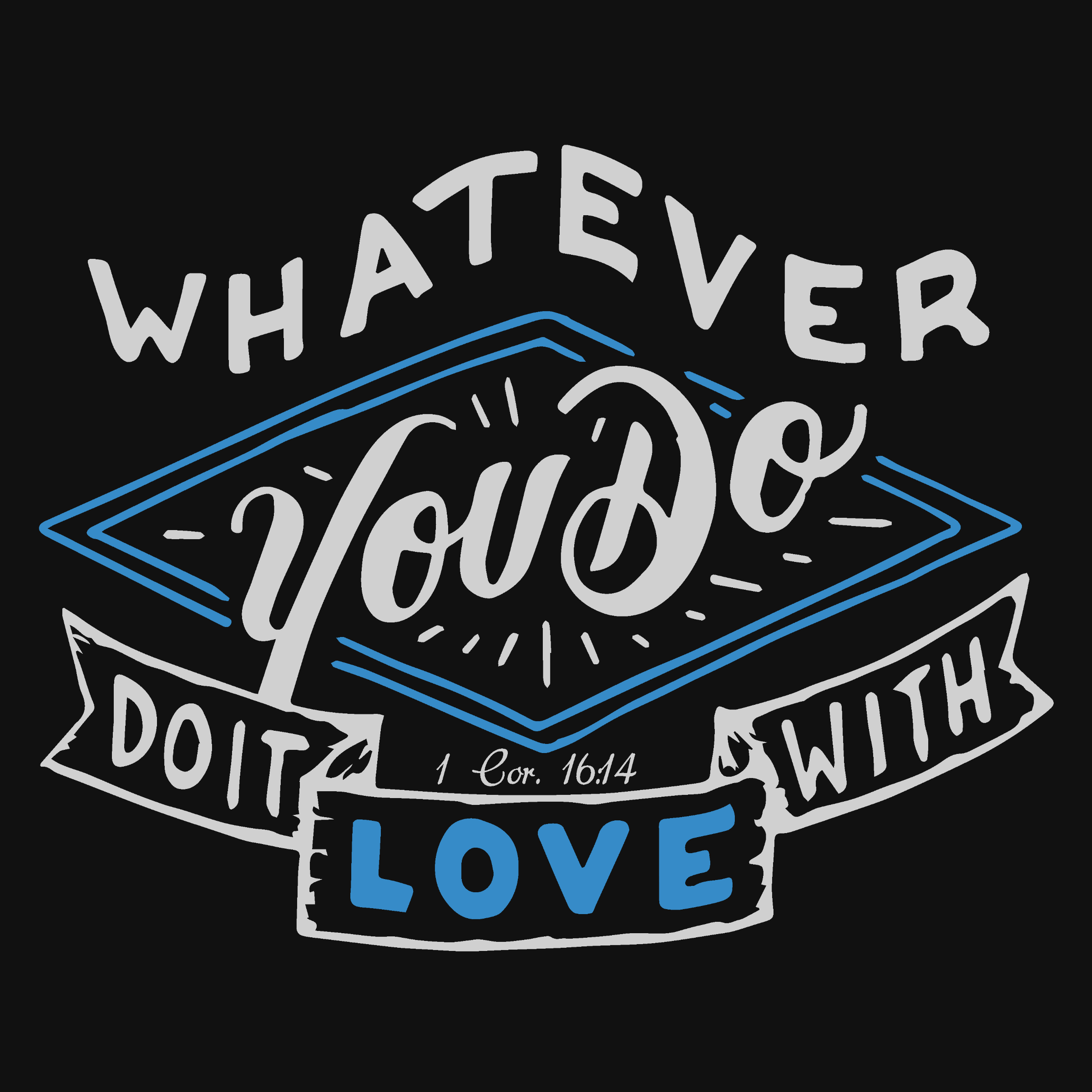 Whatever You Do, Do It With Love Detail