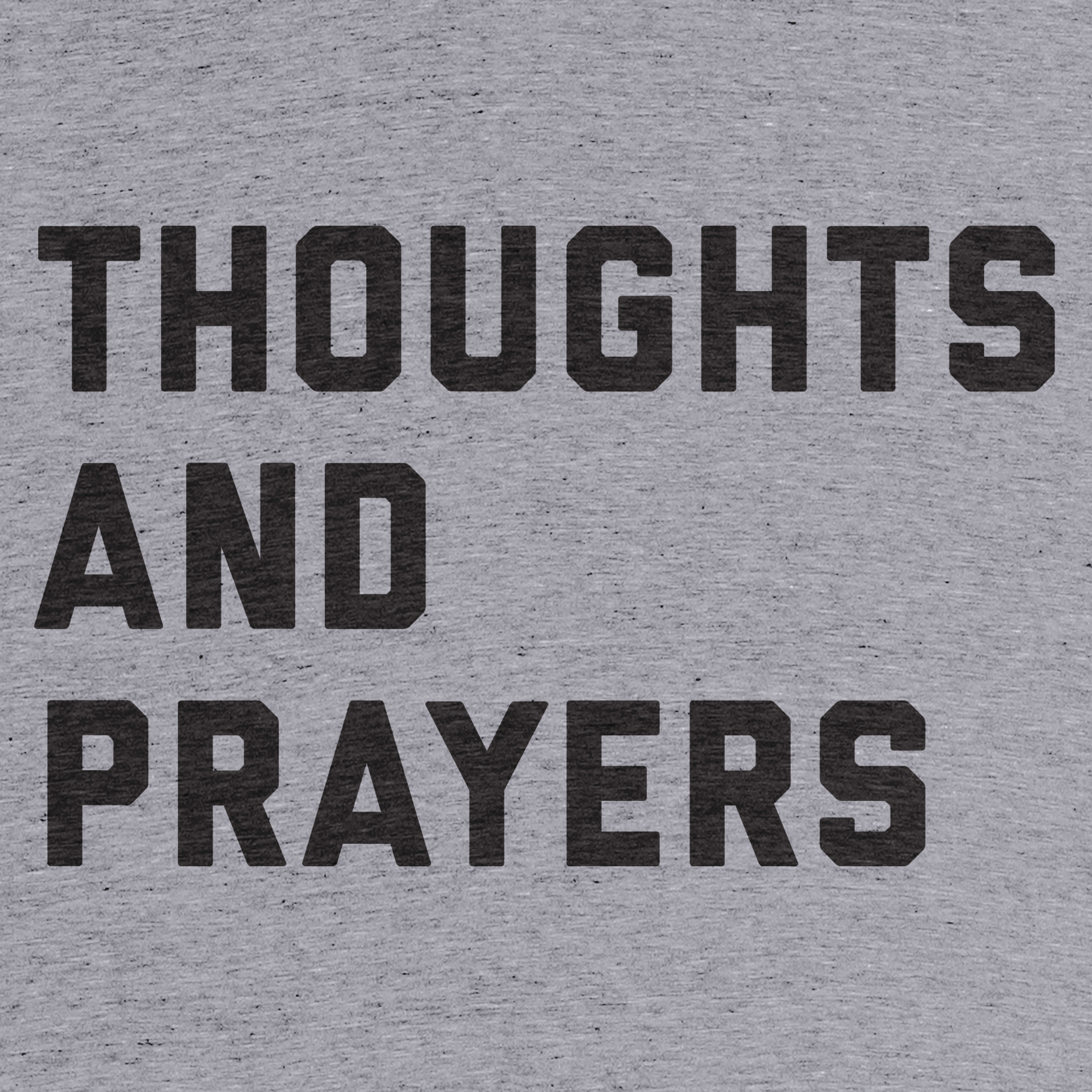 Thoughts and Prayers Detail