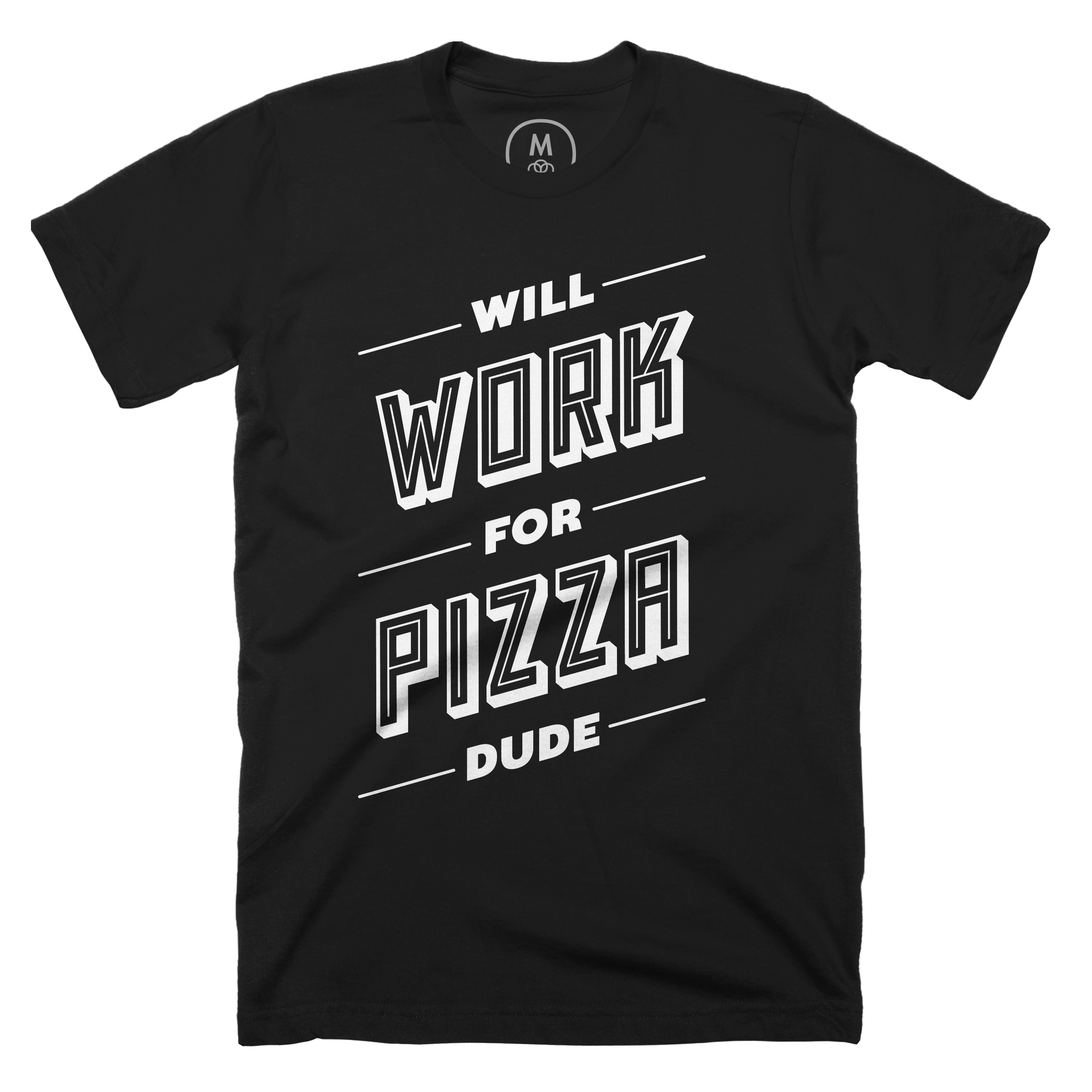 Will Work For Pizza