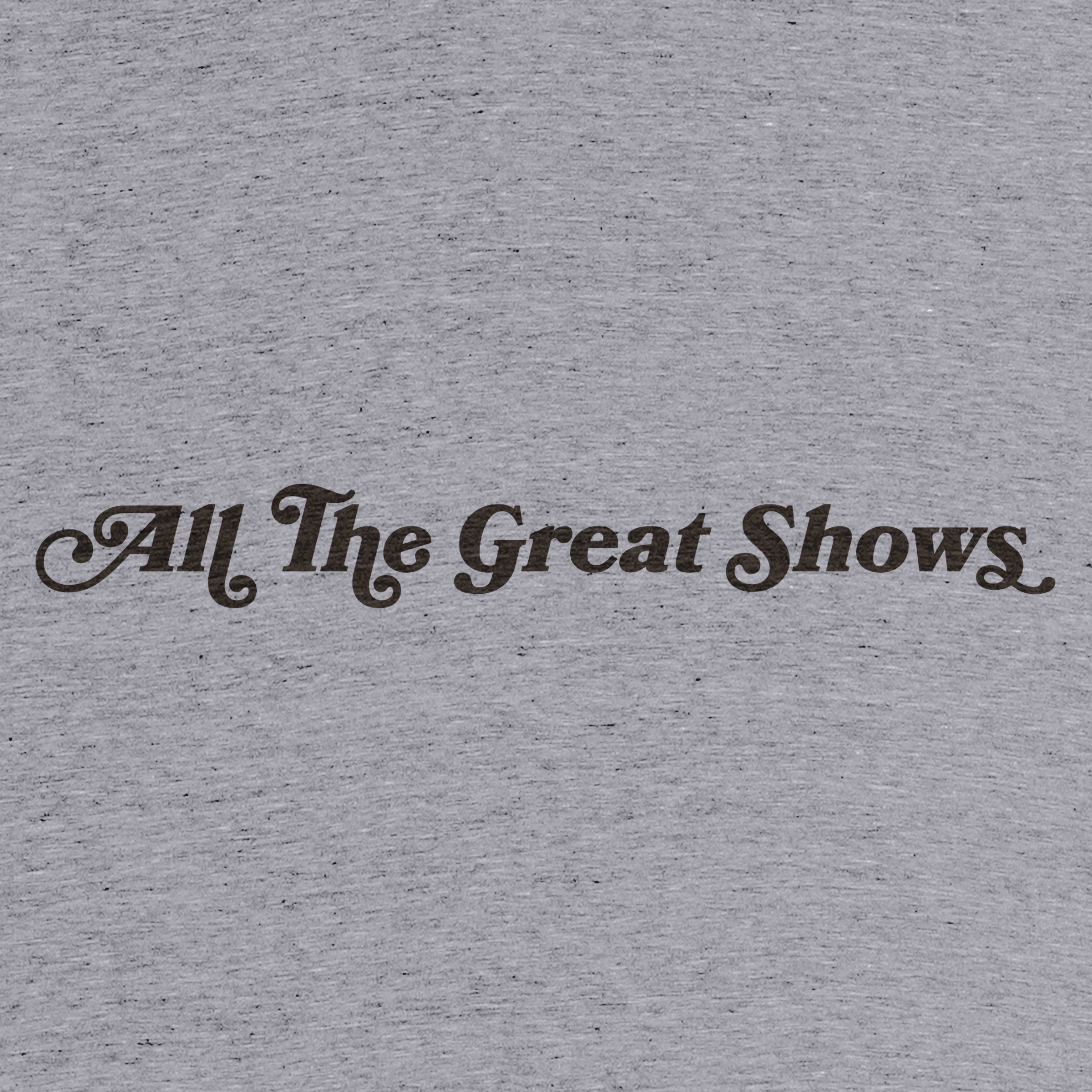 All The Great Shows Detail