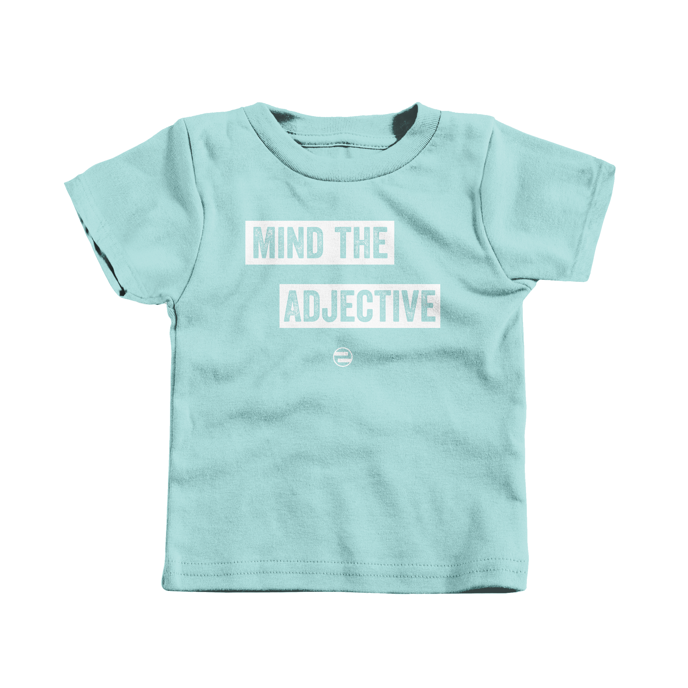 """GenEquality """"Mind the Adjective"""" Kids Tee & Onesie Chill (T-Shirt)"""