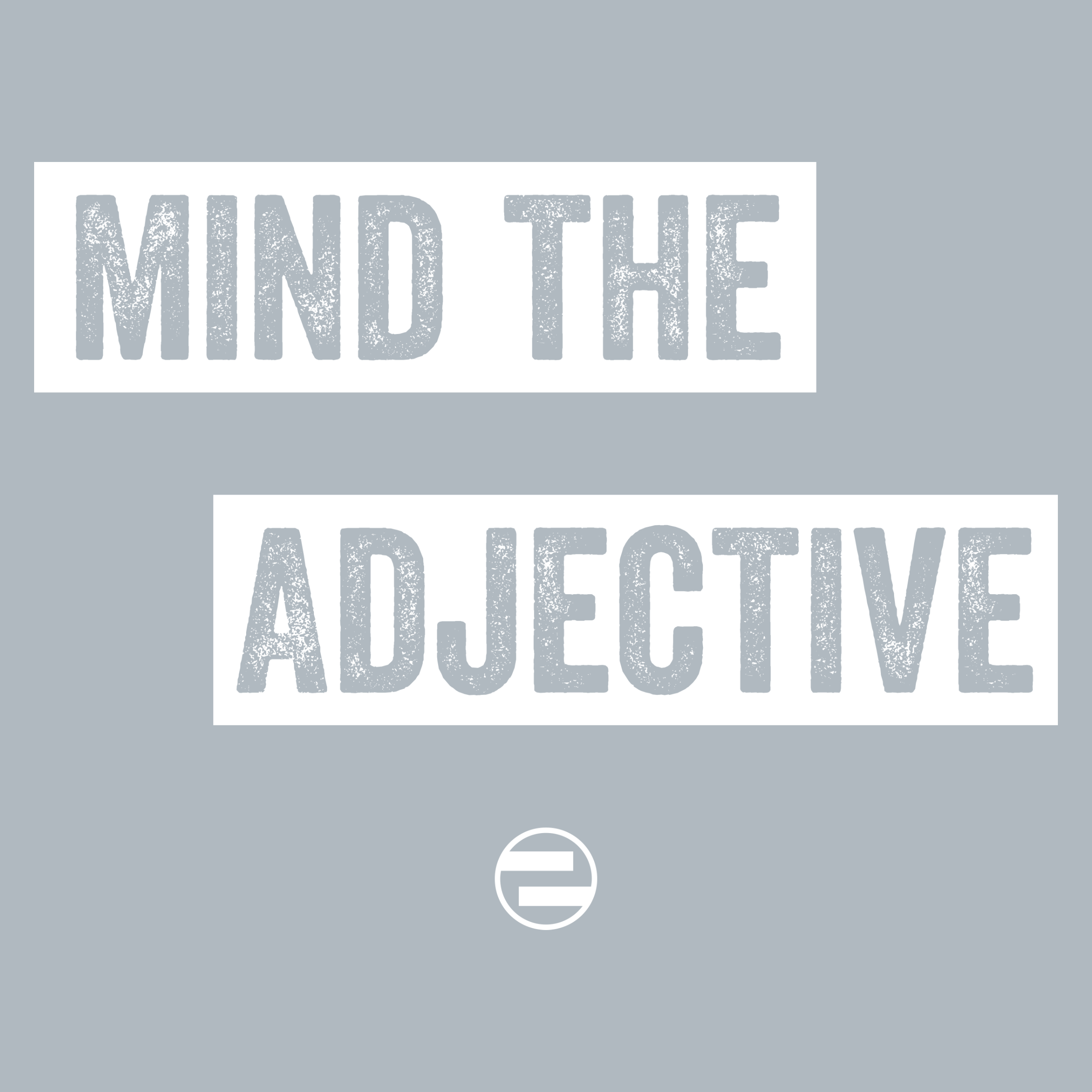 "GenEquality ""Mind the Adjective"" Kids Tee & Onesie"