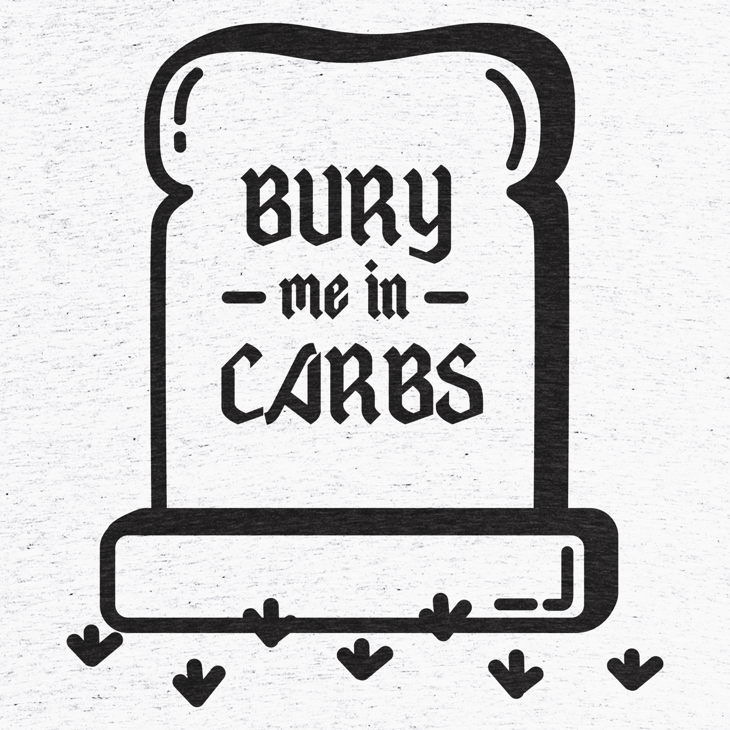Bury Me In Carbs