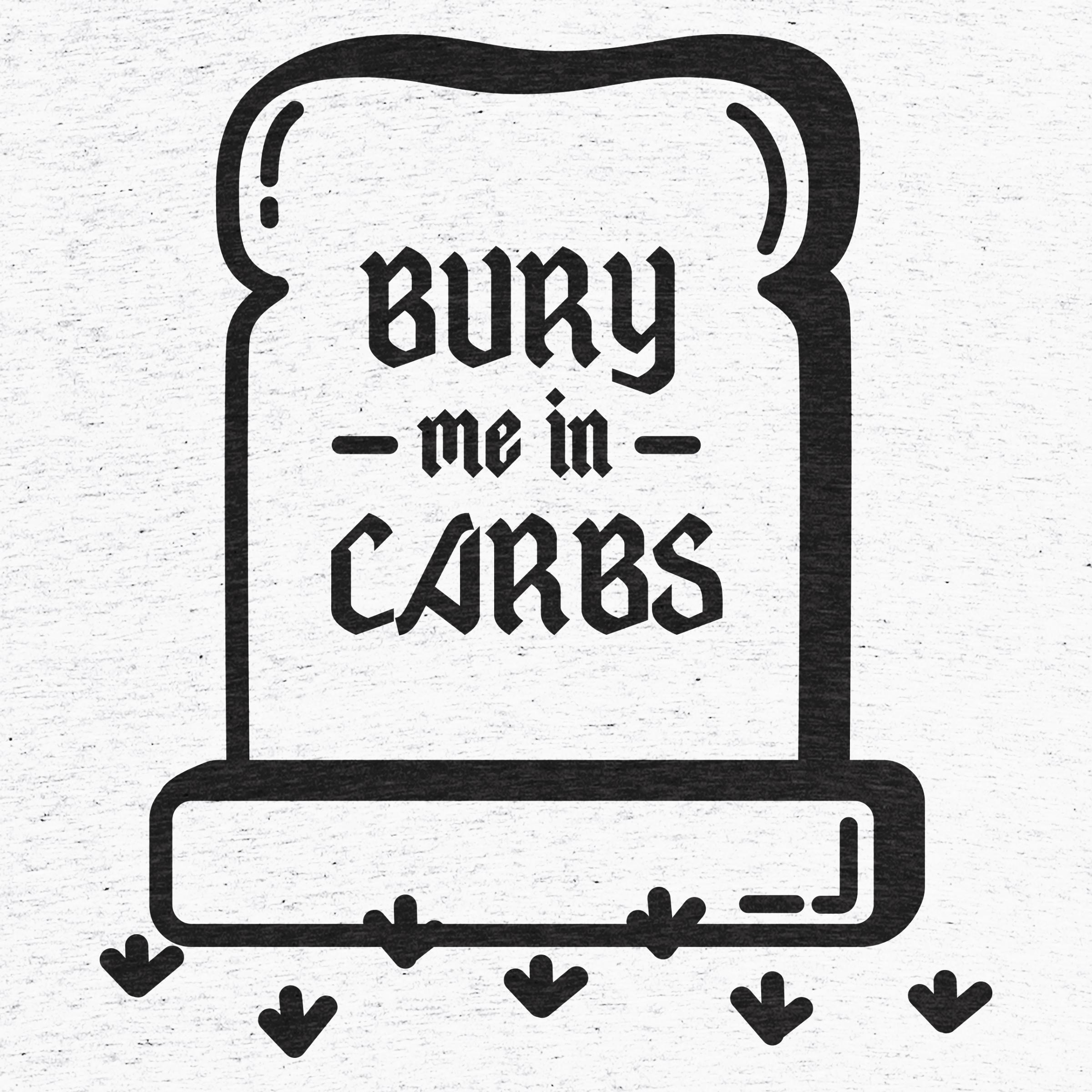Bury Me In Carbs