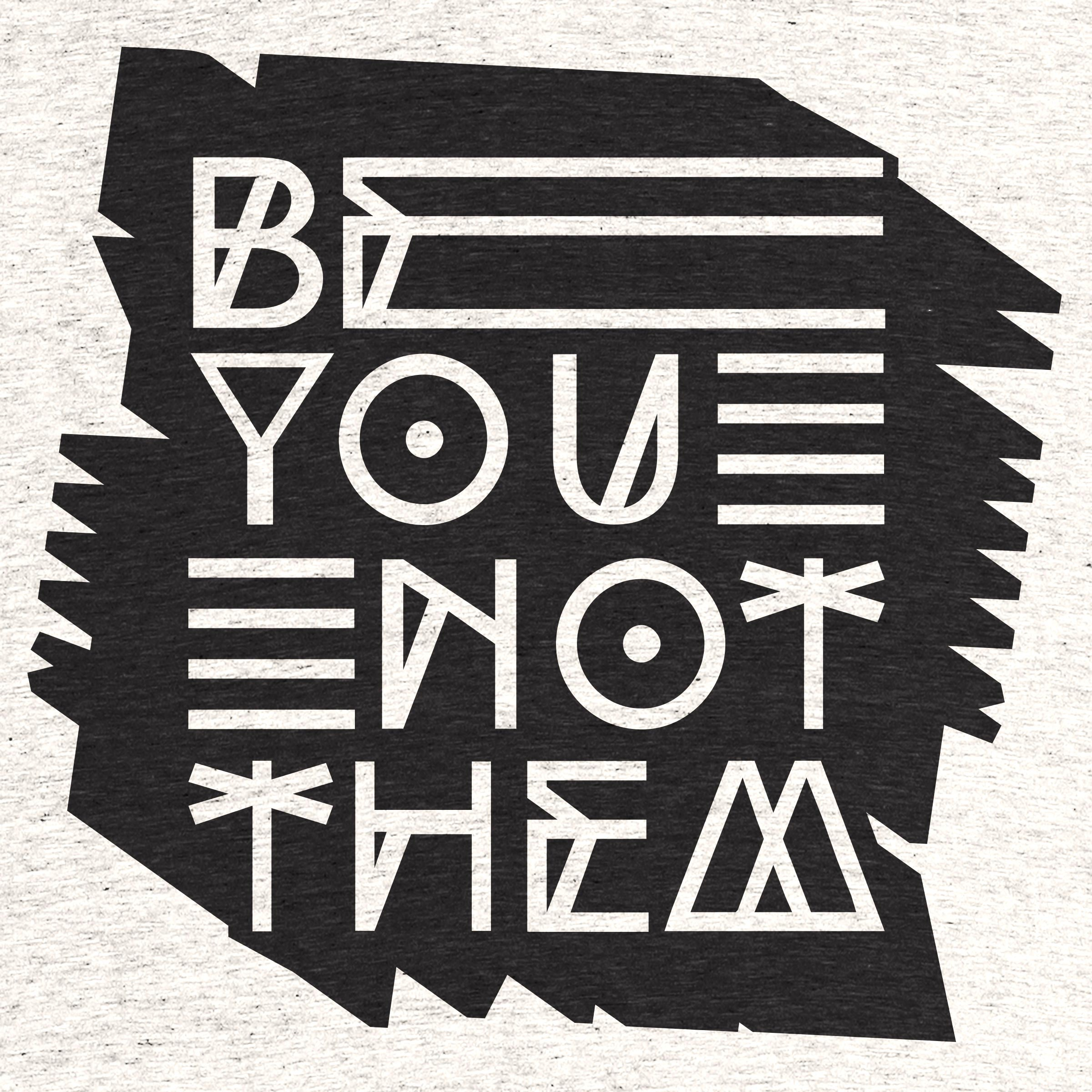 Be you not them Detail