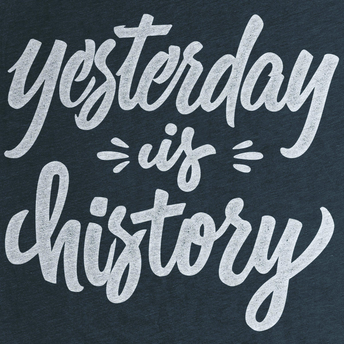 yesterday is history graphic tee by mike greenwell cotton bureau. Black Bedroom Furniture Sets. Home Design Ideas