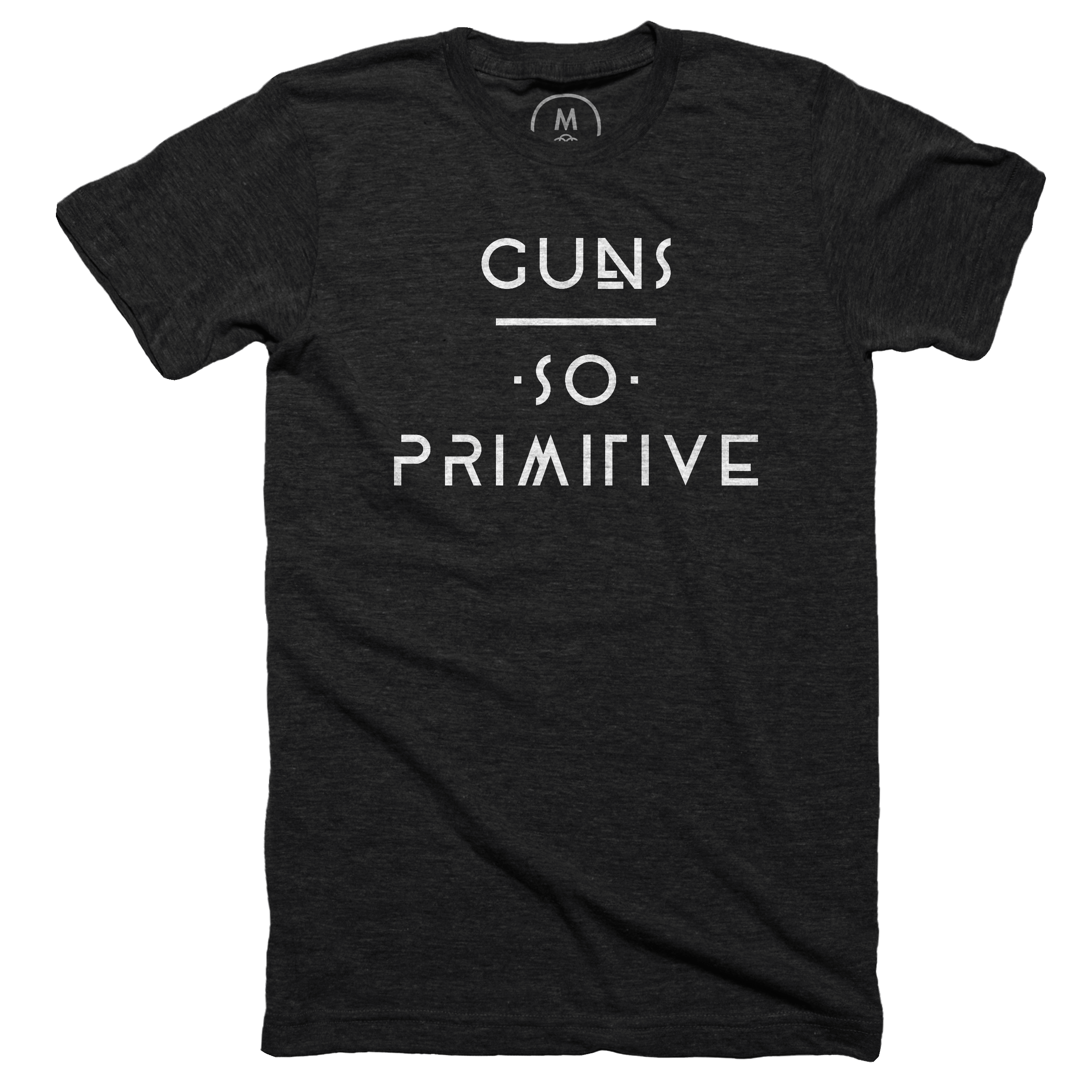 Guns, So Primitive