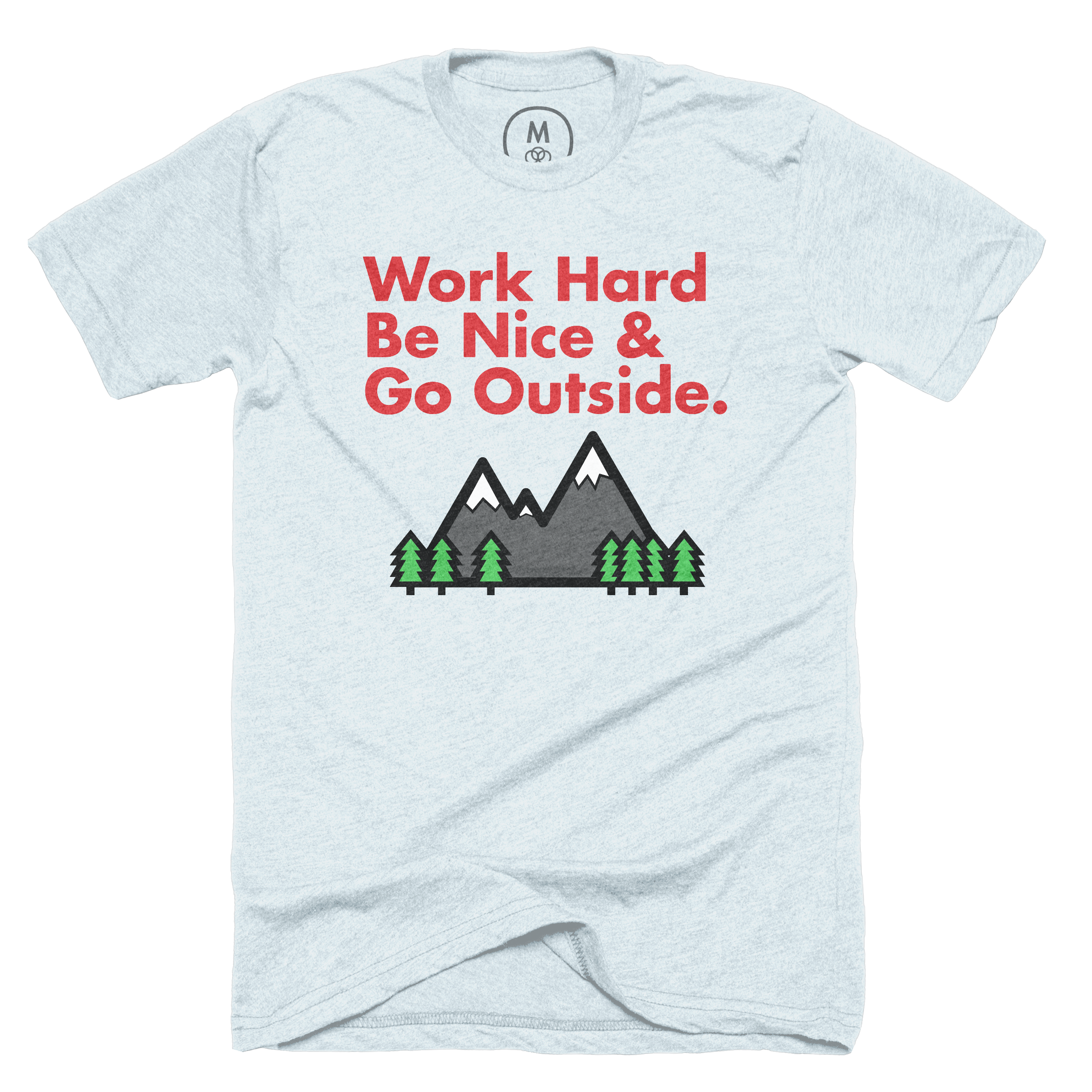 Work Hard, Be Nice & Go Outside