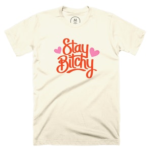 Stay B*tchy <3