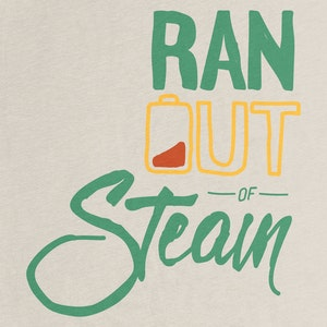 ran out of steam graphic tee and pullover crewneck by bradley pavard cotton bureau cotton bureau