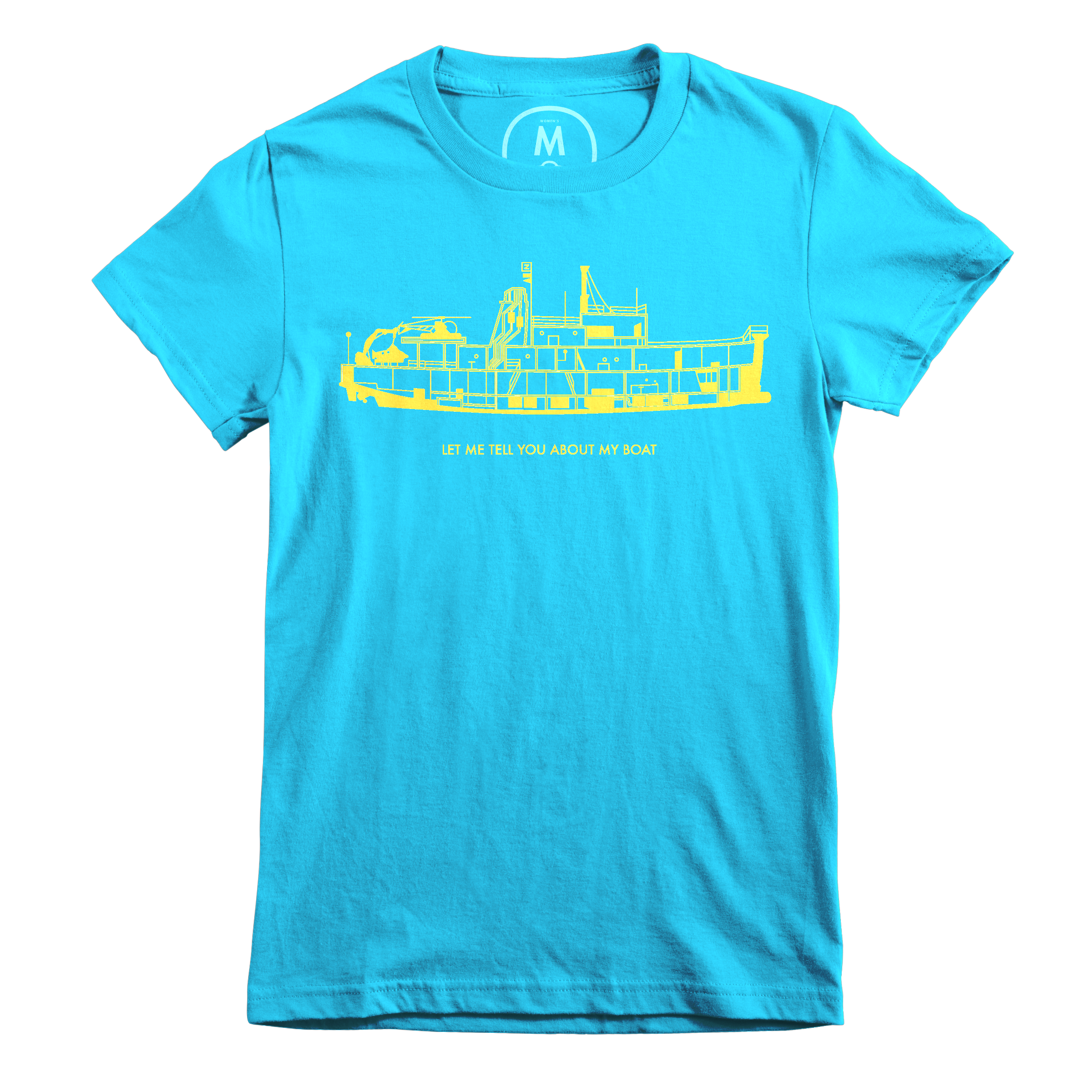 Let Me Tell You About My Boat Turquoise (Women's)