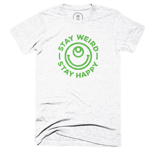 Stay Weird Stay Happy