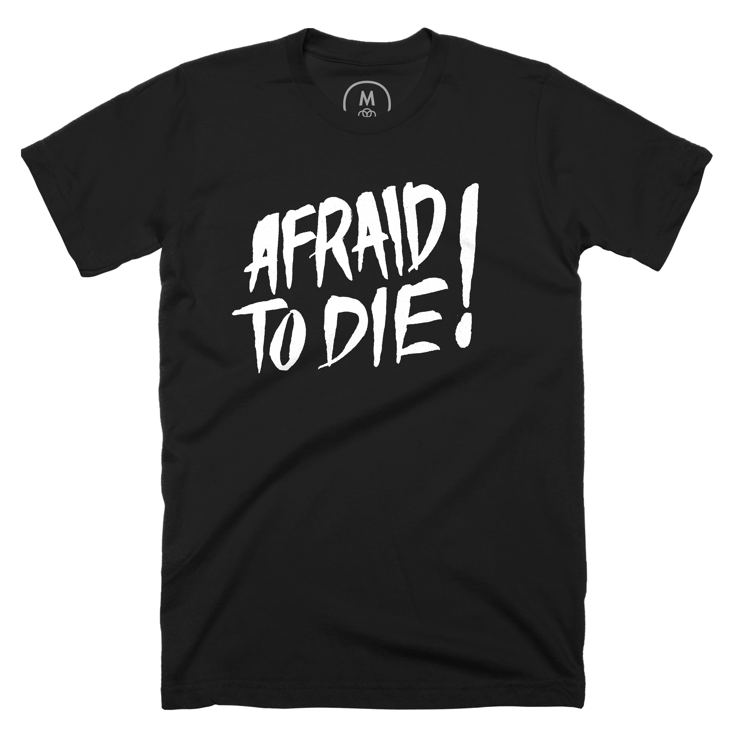Afraid to Die!